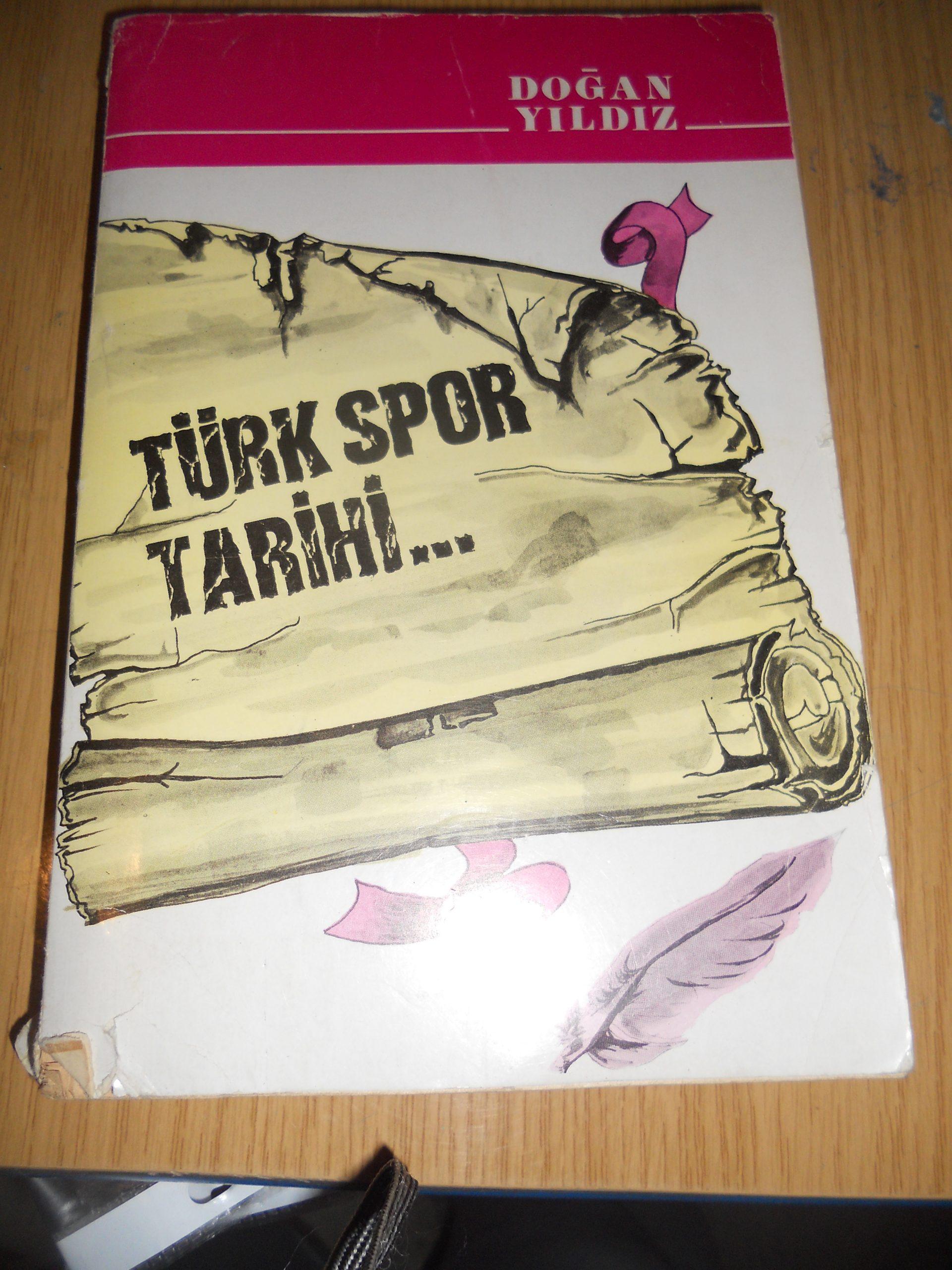 TÜRK SPOR TARİHİ /Doğan YILDIZ/ 15 TL(SATILDI)