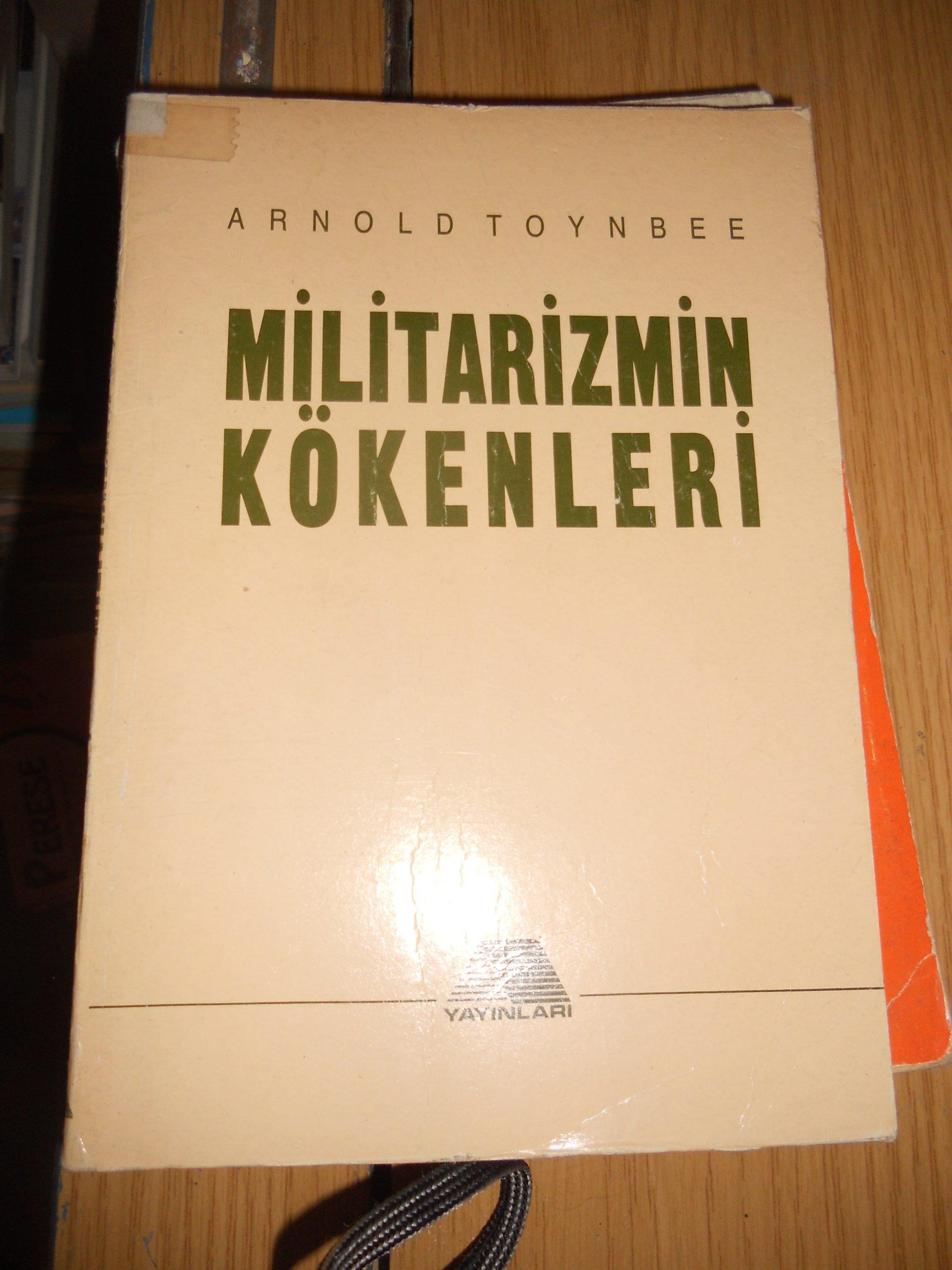 MİLİTARİZMİN KÖKENLERİ/Arnold TOYNBEE/10 TL