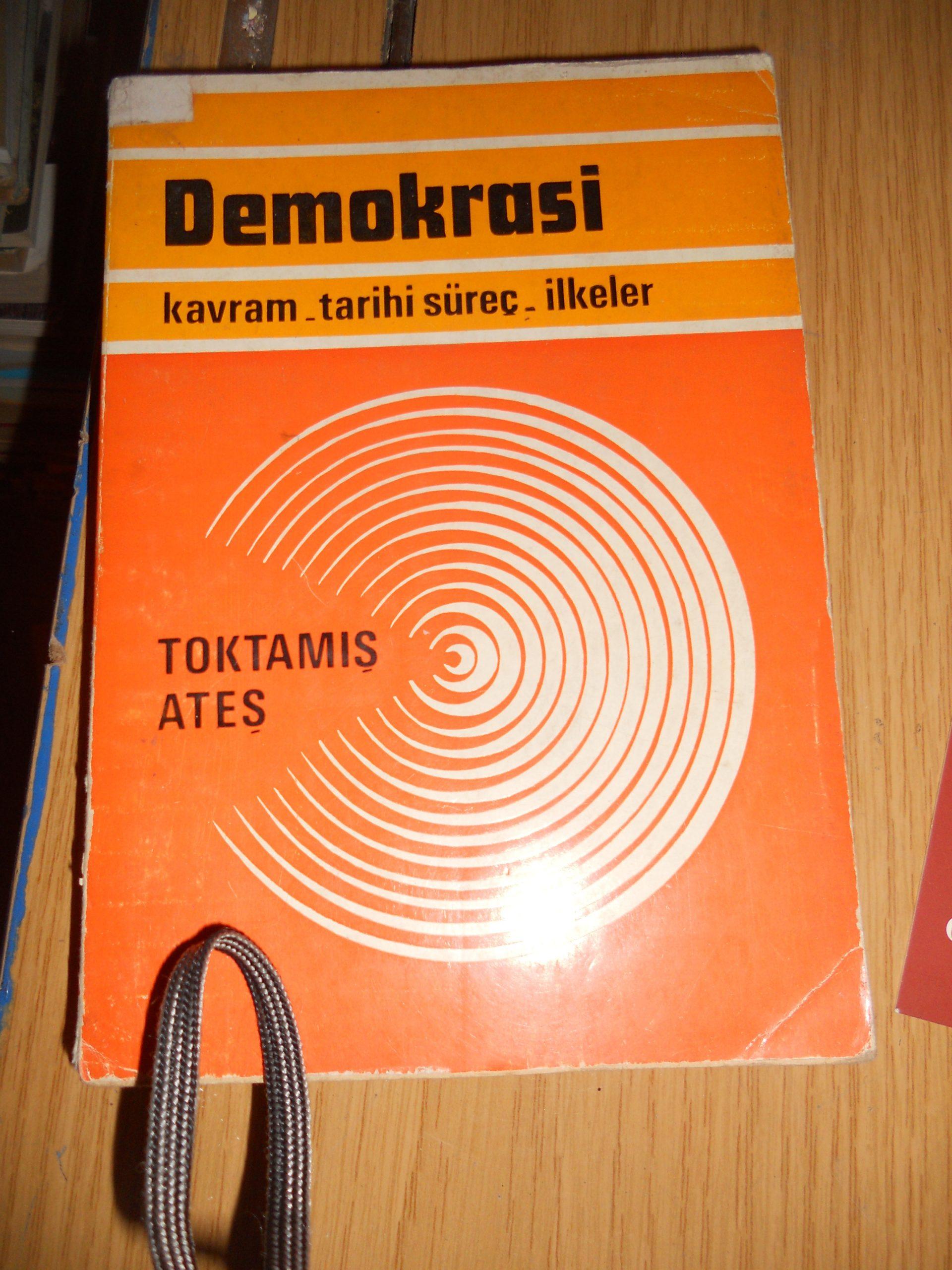 DEMOKRASİ(Kavram-tarihi süreç-ilkeler)Toktamış ATEŞ/ 15 TL