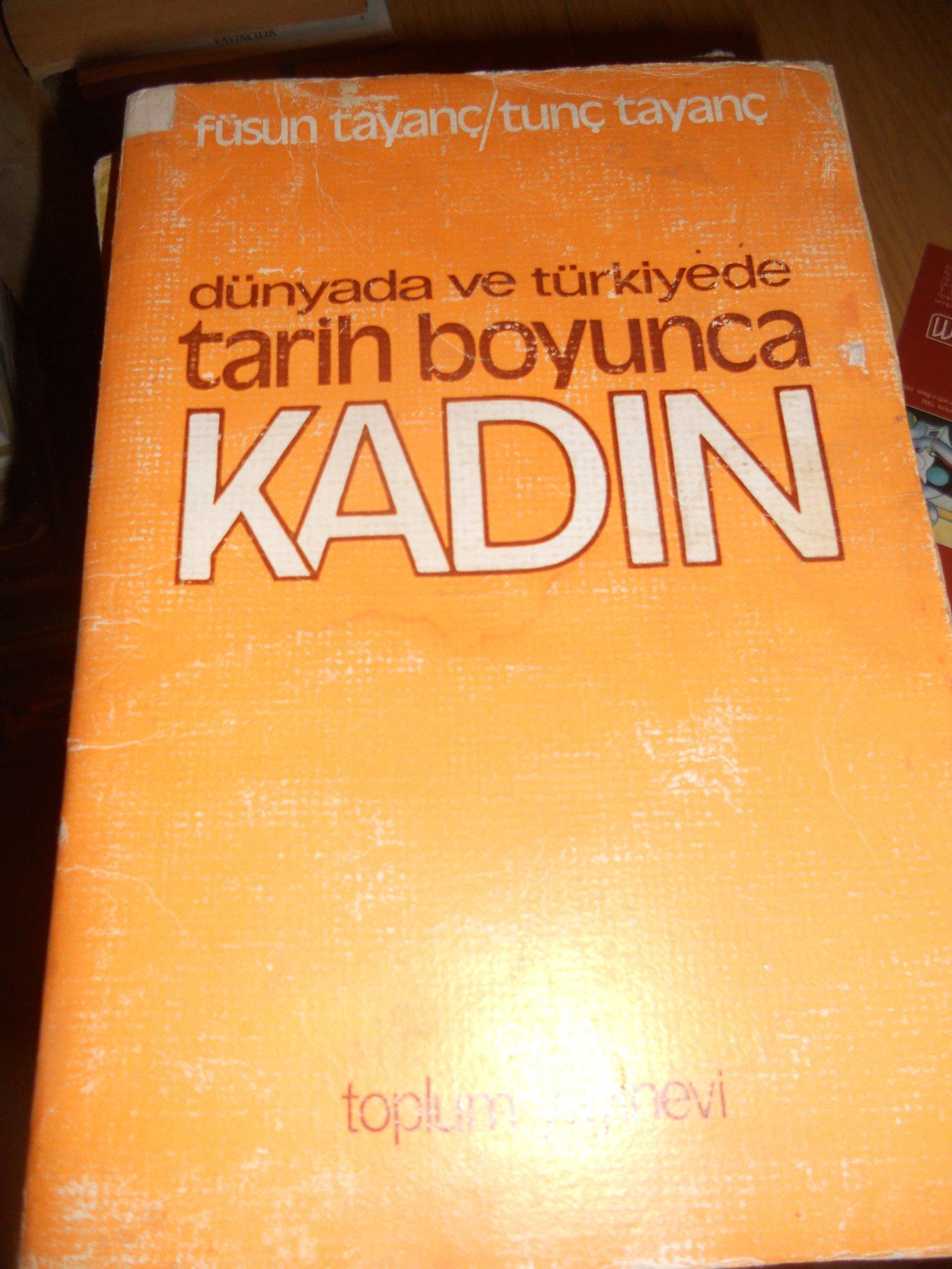 Dünyada ve Türkiye'de TARİH BOYUNCA KADIN/FÜsun-Tunç TAYANÇ/ 7,5 TL(SATILDI)