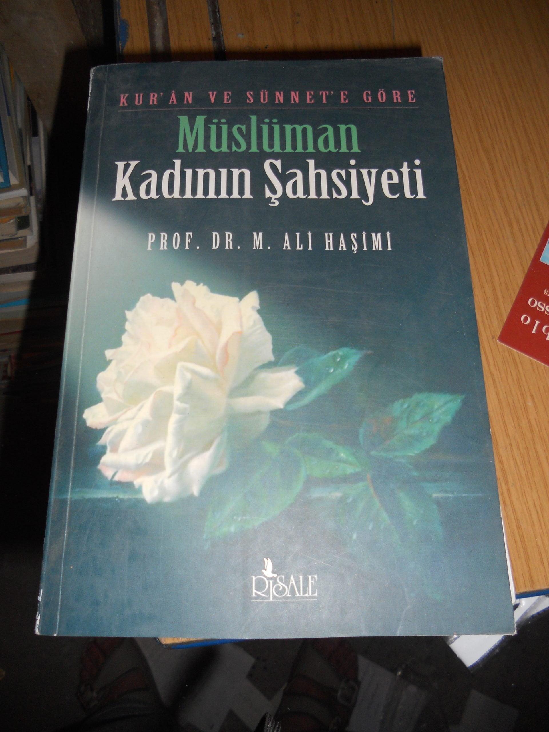 Kur'an ve Sünnete göre MÜSLÜMAN KADININ ŞAHSİYETİ/Prof.Dr.M.ALİ HAŞİMİ/15 TL