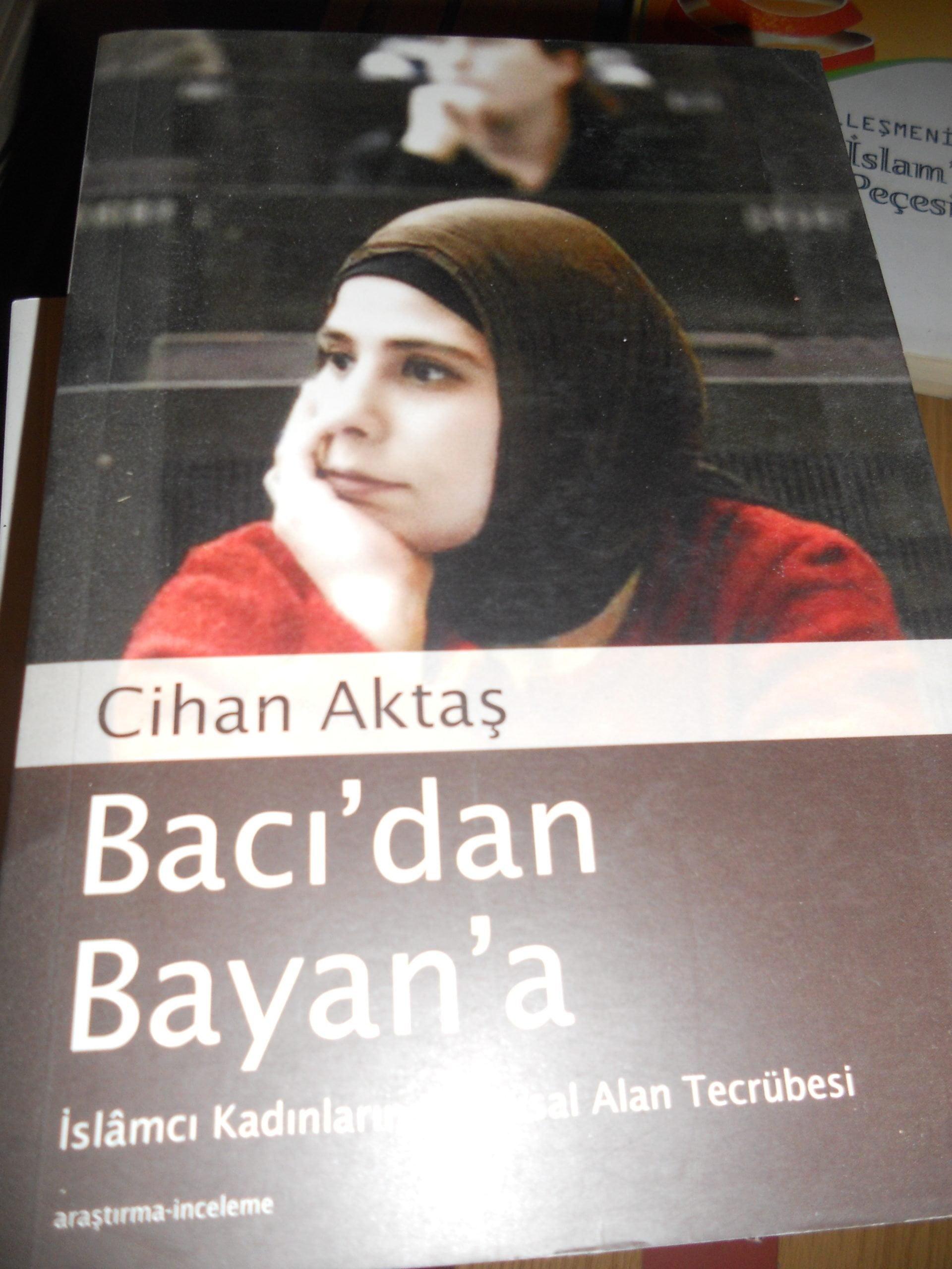BACI'DAN BAYAN'A(İslamcı kadınların kamusal alan tecrübesi)/Cihan AKTAŞ/15 TL