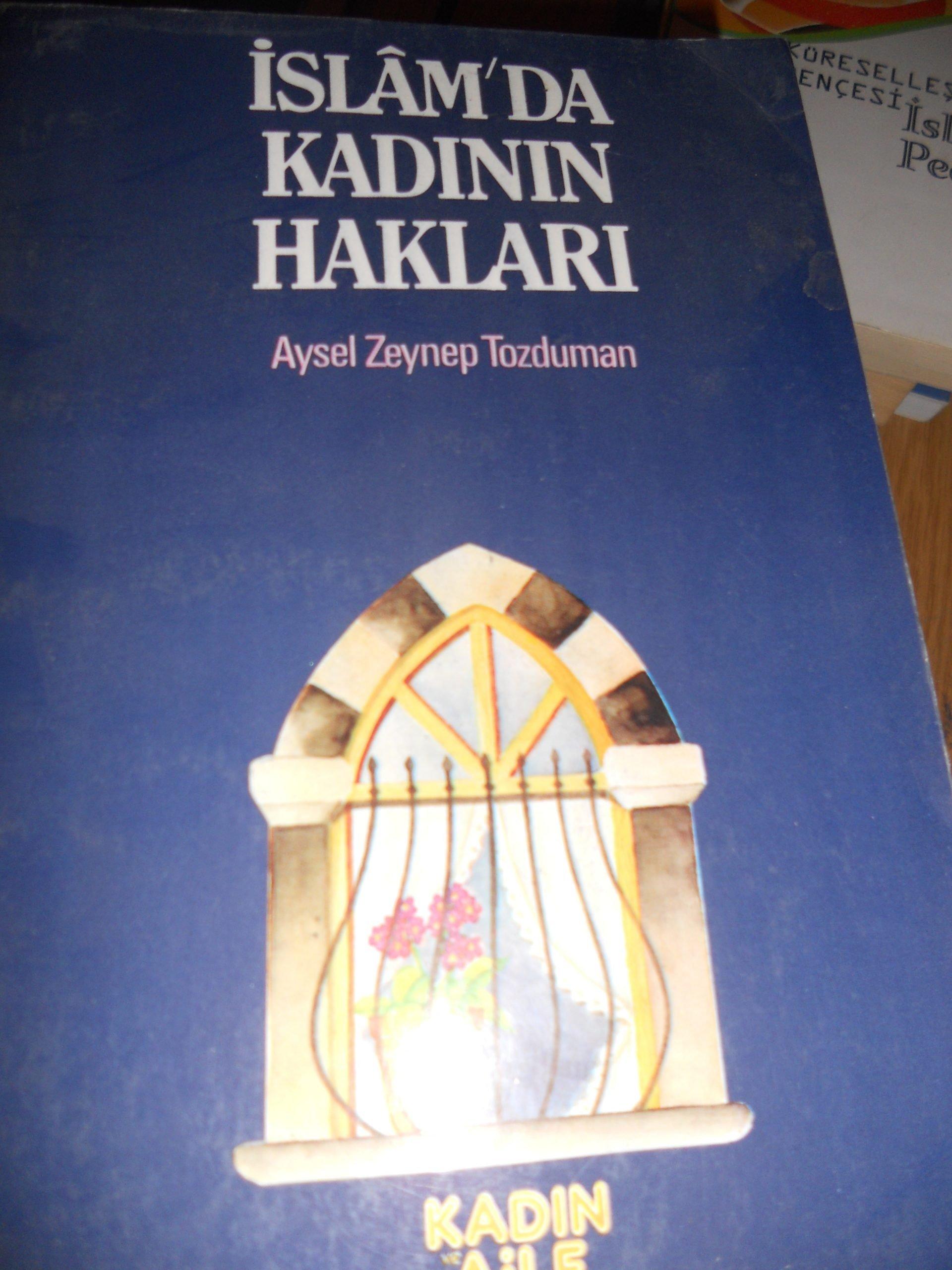 İSLAM'DA KADININ HAKLARI/Aysel Zeynep TOZDUMAN/ 15 TL