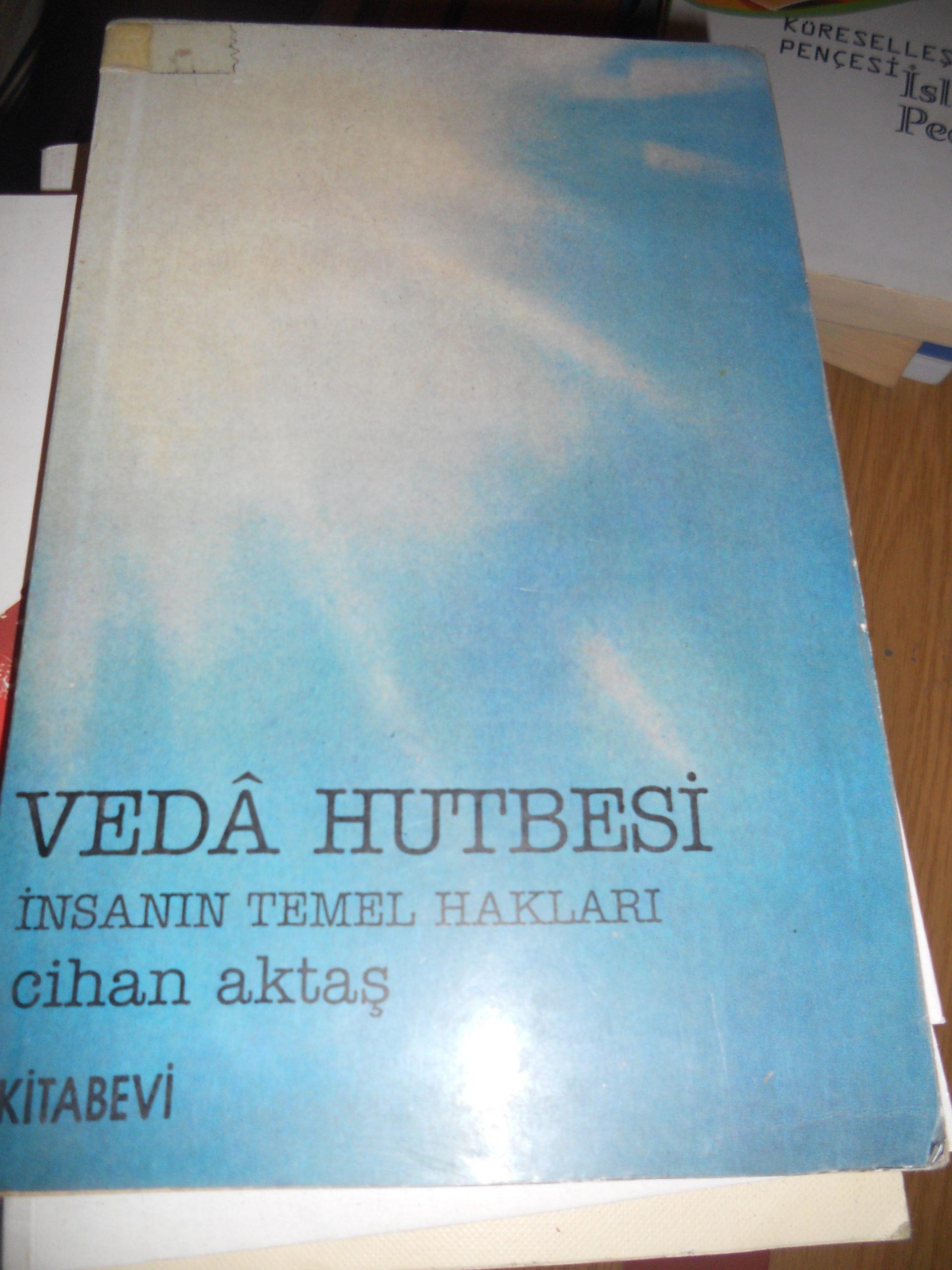 VEDA HUTBESİ(İnsanın Temel Hakları)/Cihan AKTAŞ/ 15 TL