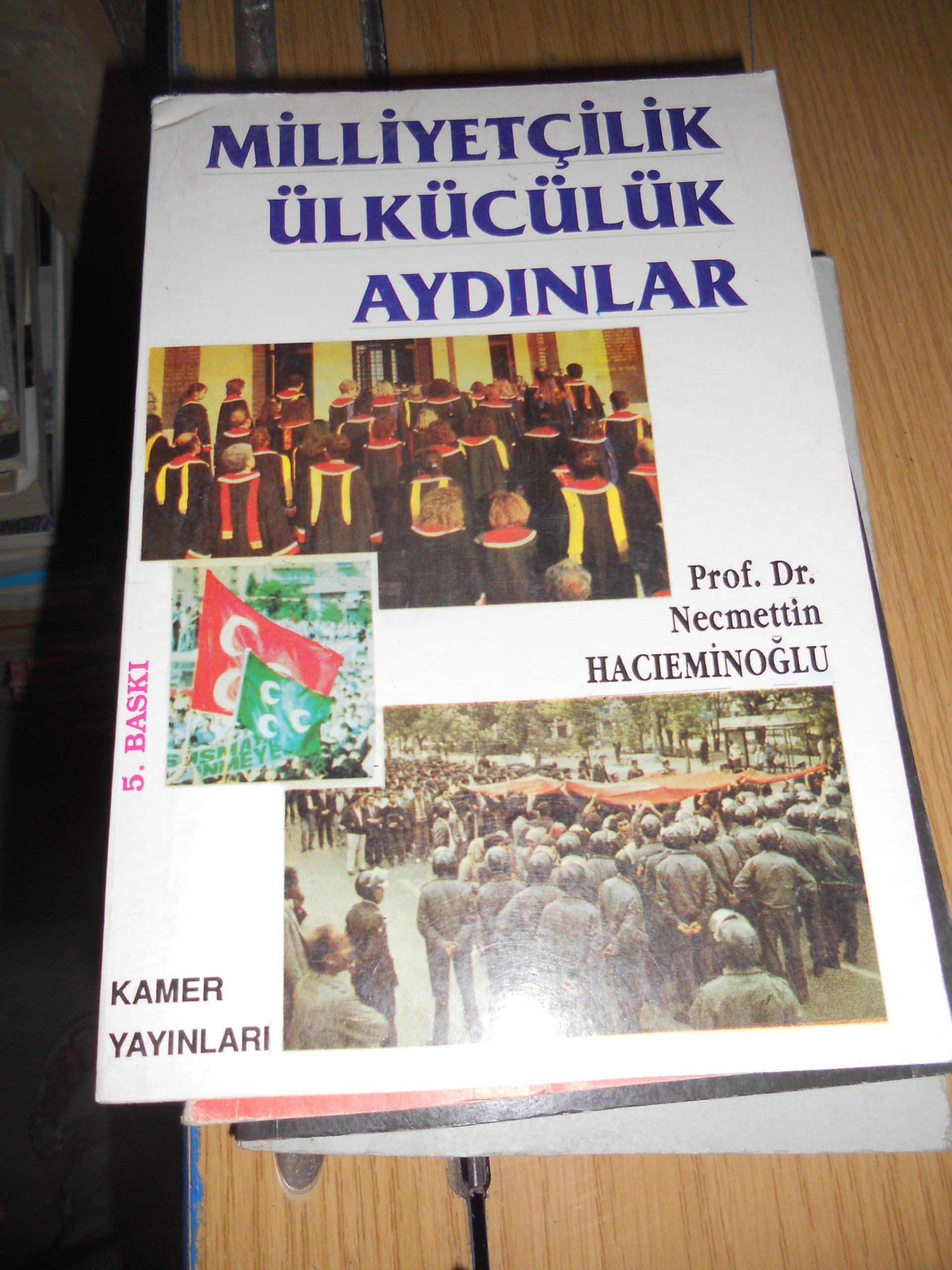 MİLLİYETÇİLİK-ÜLKÜCÜLÜK-AYDINLAR/Prof.Dr.N.HACIEMİNOĞLU/15 TL