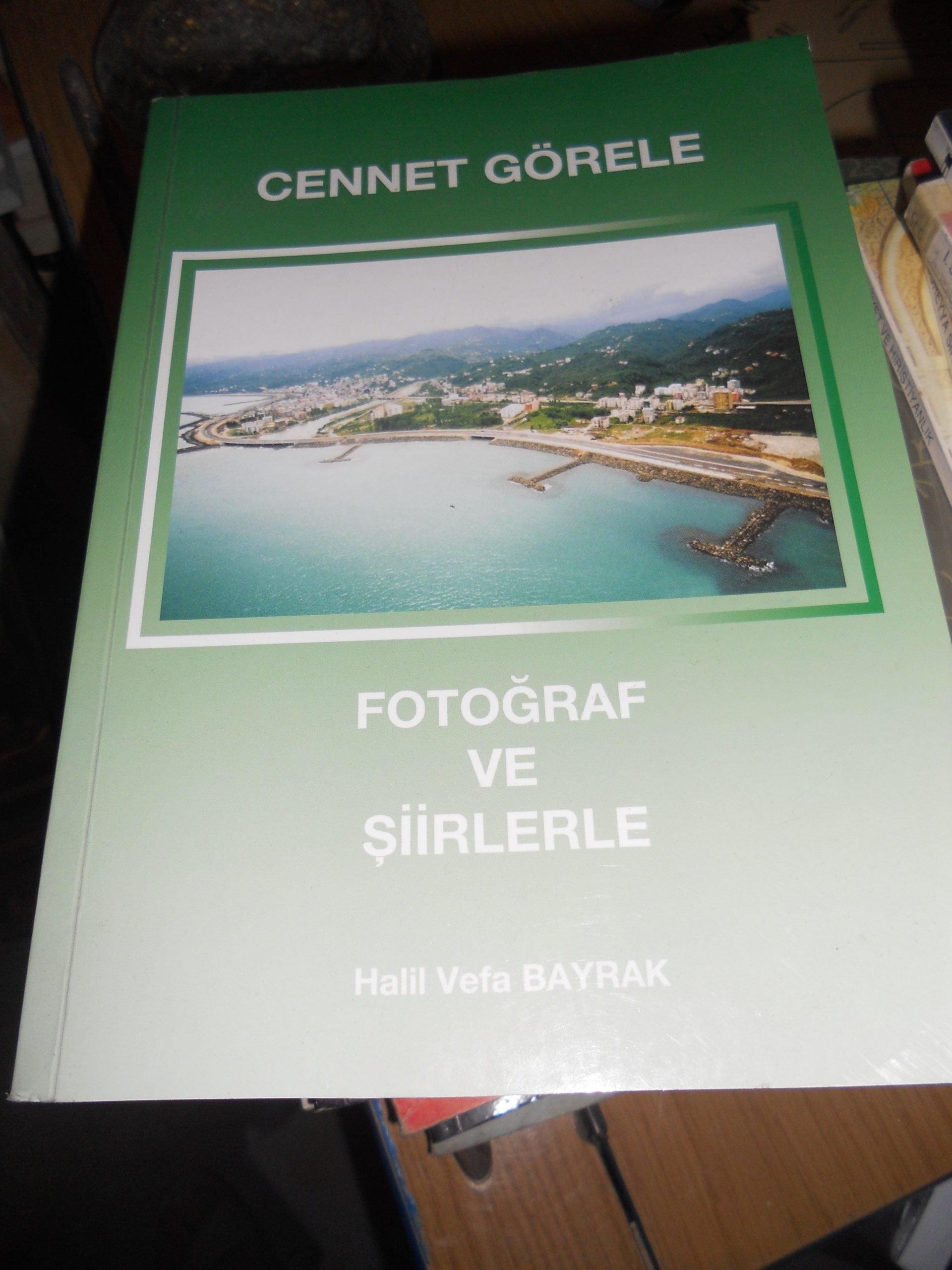 CENNET GÖRELE(Fotoğraflarla ve şiirlerle)/Halil vefa BAYRAK/ 10 TL
