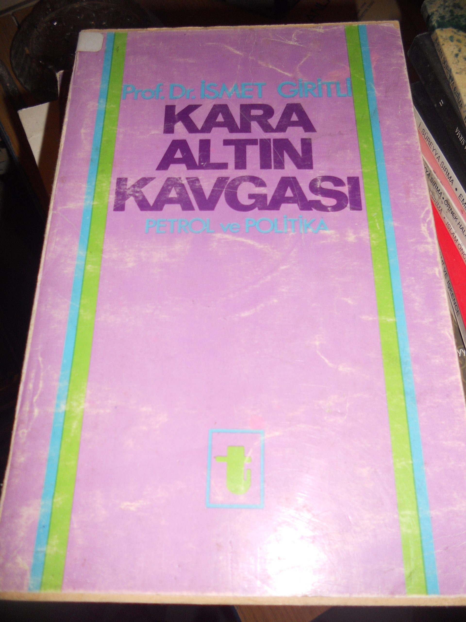 KARA ALTIN KAVGASI(Petrol ve Politika) Prof.Dr.İsmet GİRİTLİ/10TL