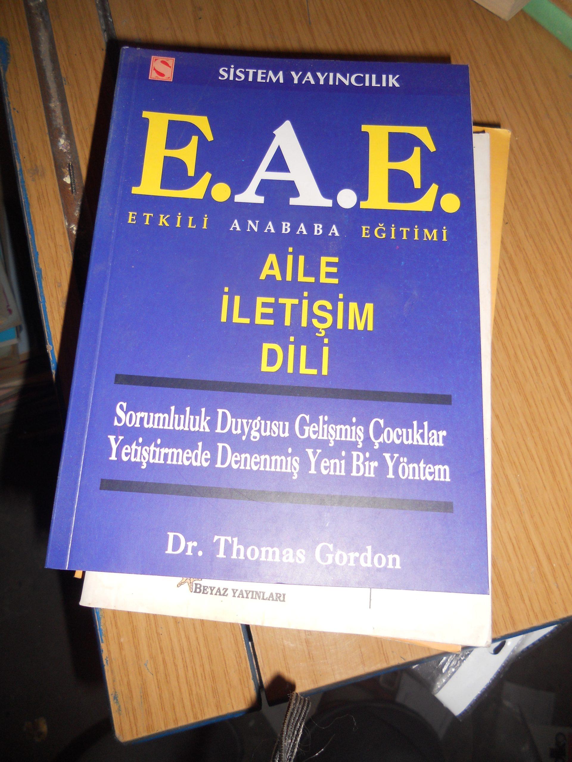 E.A.E(ETKİLİ ANABABA EĞİTİMİ)AİLE İLETİŞİM DİLİ/Thomas GORDON/10 tl