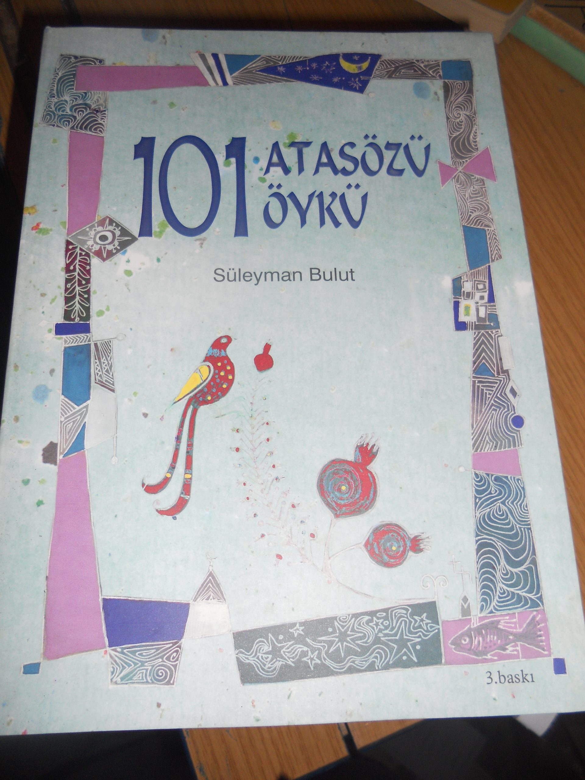 101 ATASÖZÜ 101 ÖYKÜ ve 101 DEYİM 101 ÖYKÜ(İki kitap)/ Süleyman BULUT/Toplam 25 TL