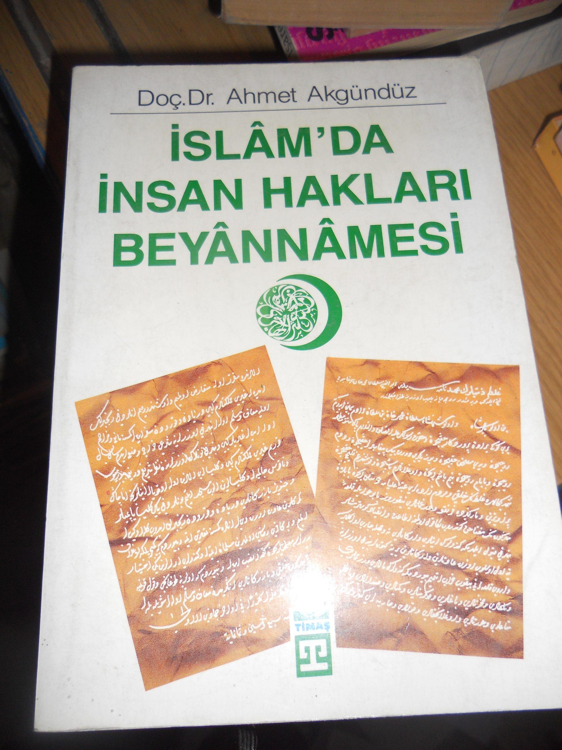 İSLAMDA İNSAN HAKLARI BEYANNAMESİ/ Doç.Dr.Ahmet AKGÜNDÜZ/ 15 TL
