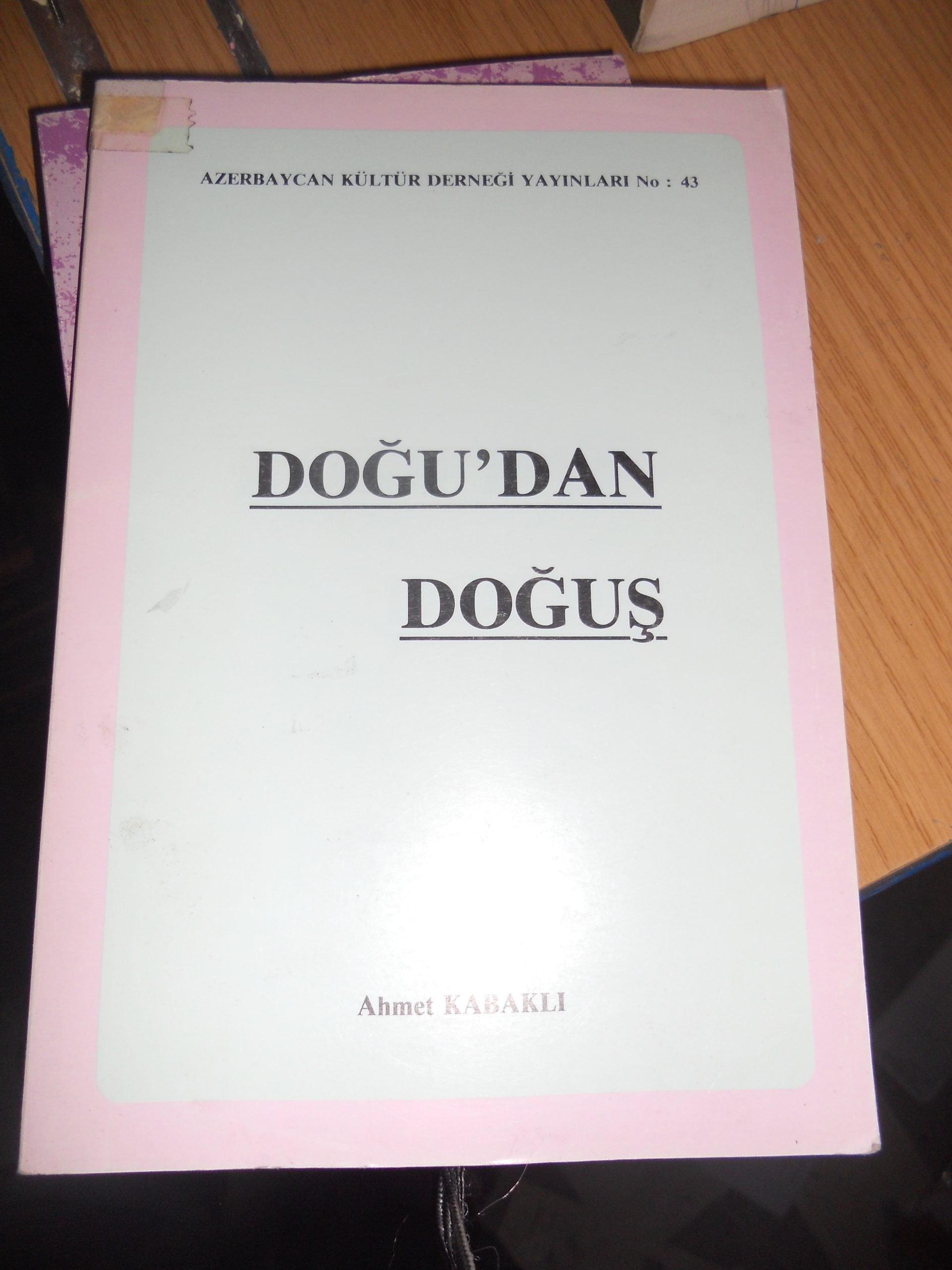 DOĞU'DAN DOĞUŞ/Ahmet KABAKLI/5 TL(satıldı)