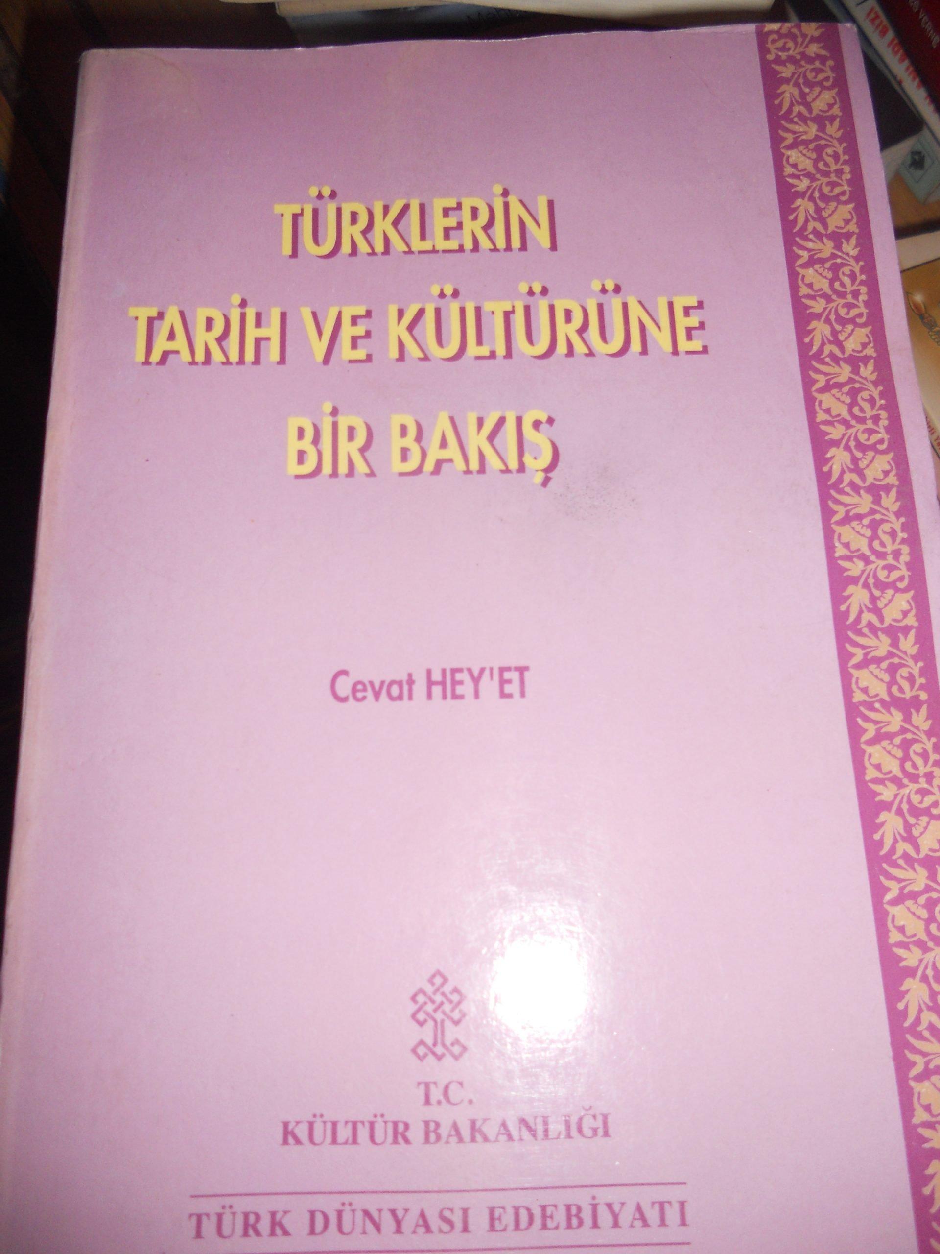 TÜRKLERİN TARİH VE KÜLTÜRÜNE BİR BAKIŞ/Cevat HEYET/15 tl