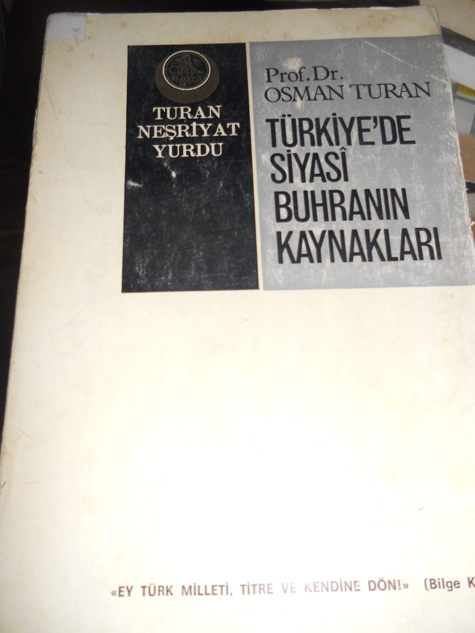 TÜRKİYE'DE SİYASİ BUHRANIN KAYNAKLARI/Prof.Dr.Osman TURAN/15  tl