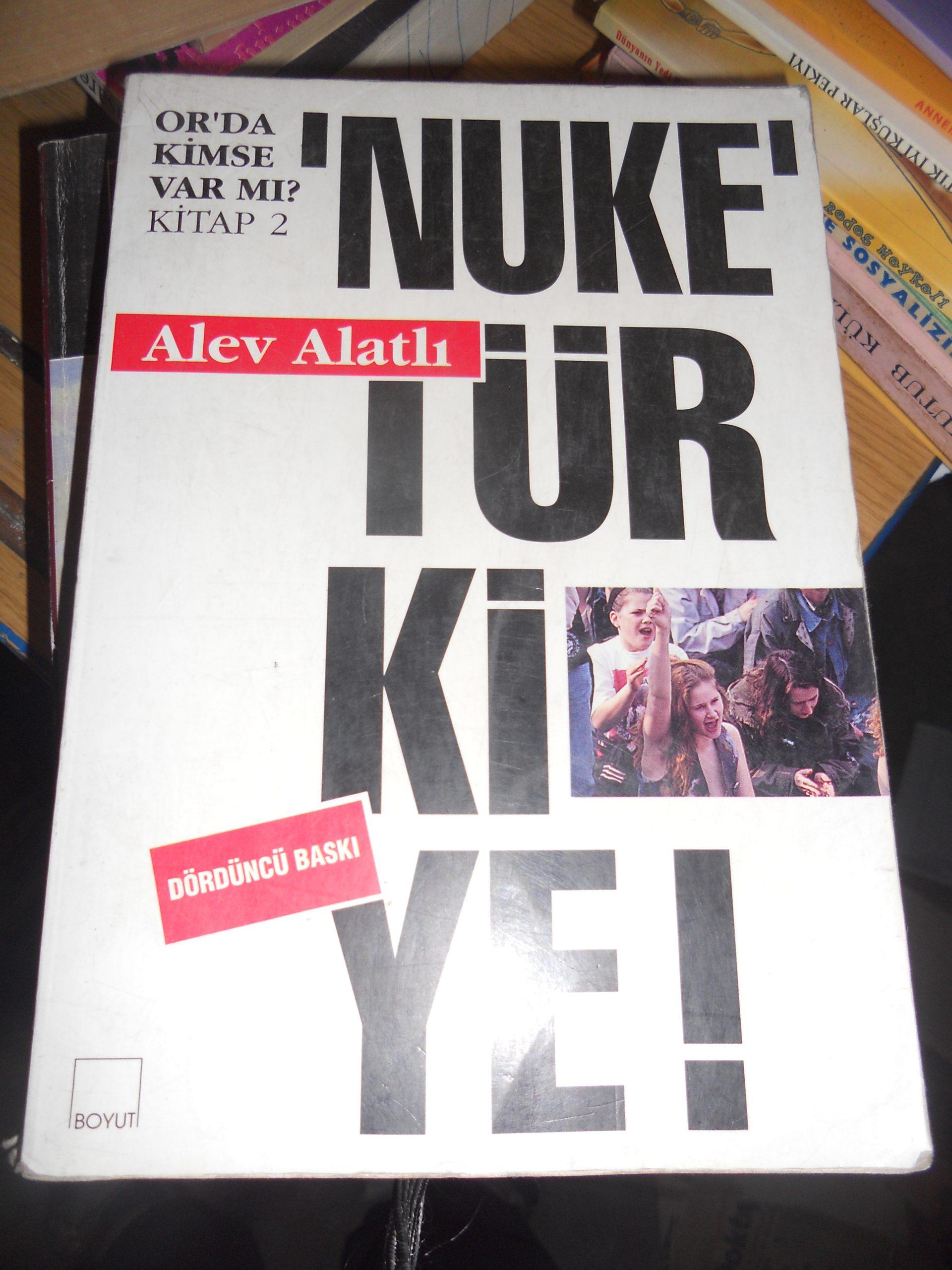 """""""NUKE"""" TÜRKİYE-Or'da Kimse Var mı? -Kitap 2/Alev Alatlı/15  TL"""