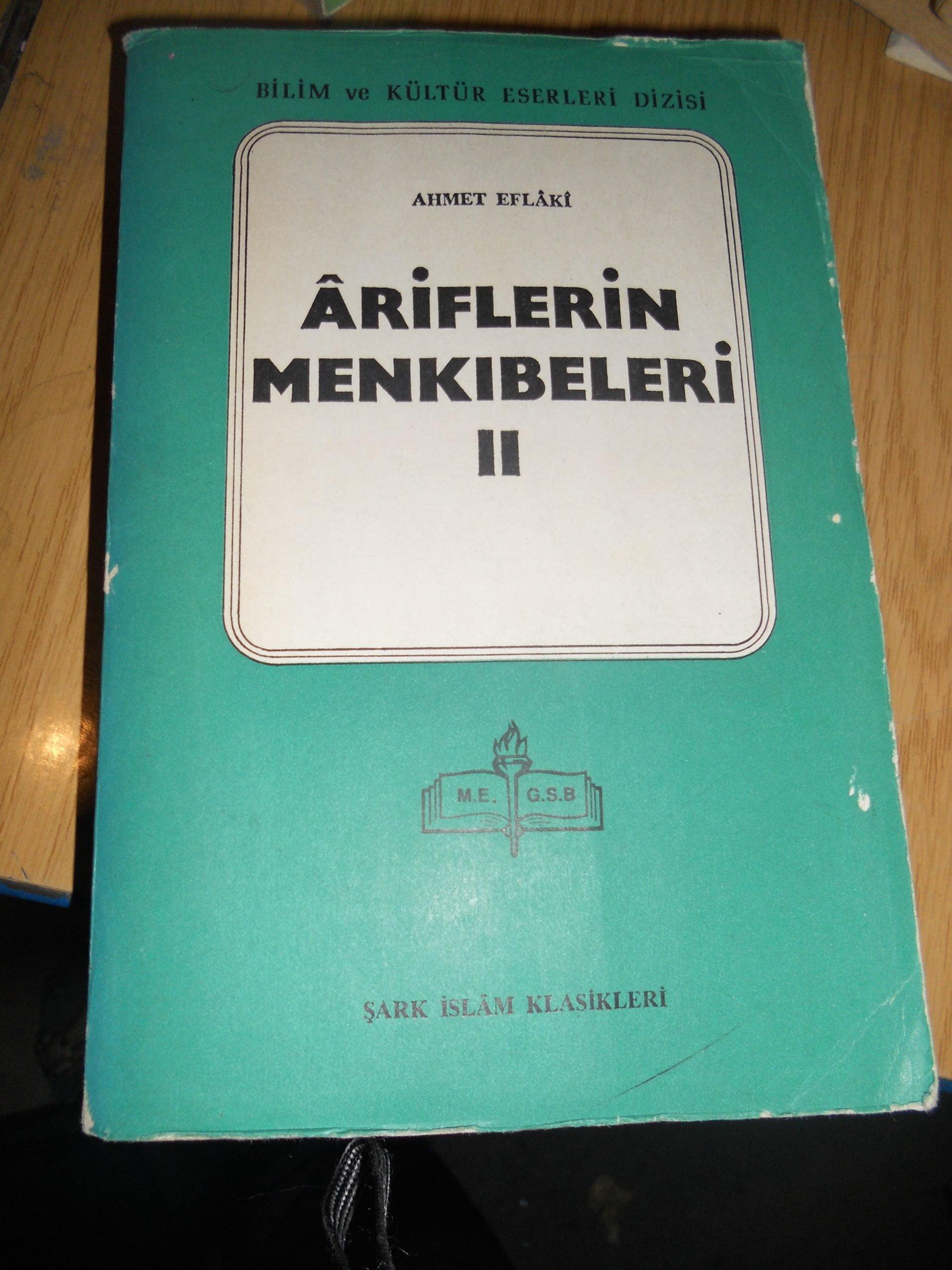 ARİFLERİN MENKIBELERİ II/Ahmet EFLAKİ/15 TL