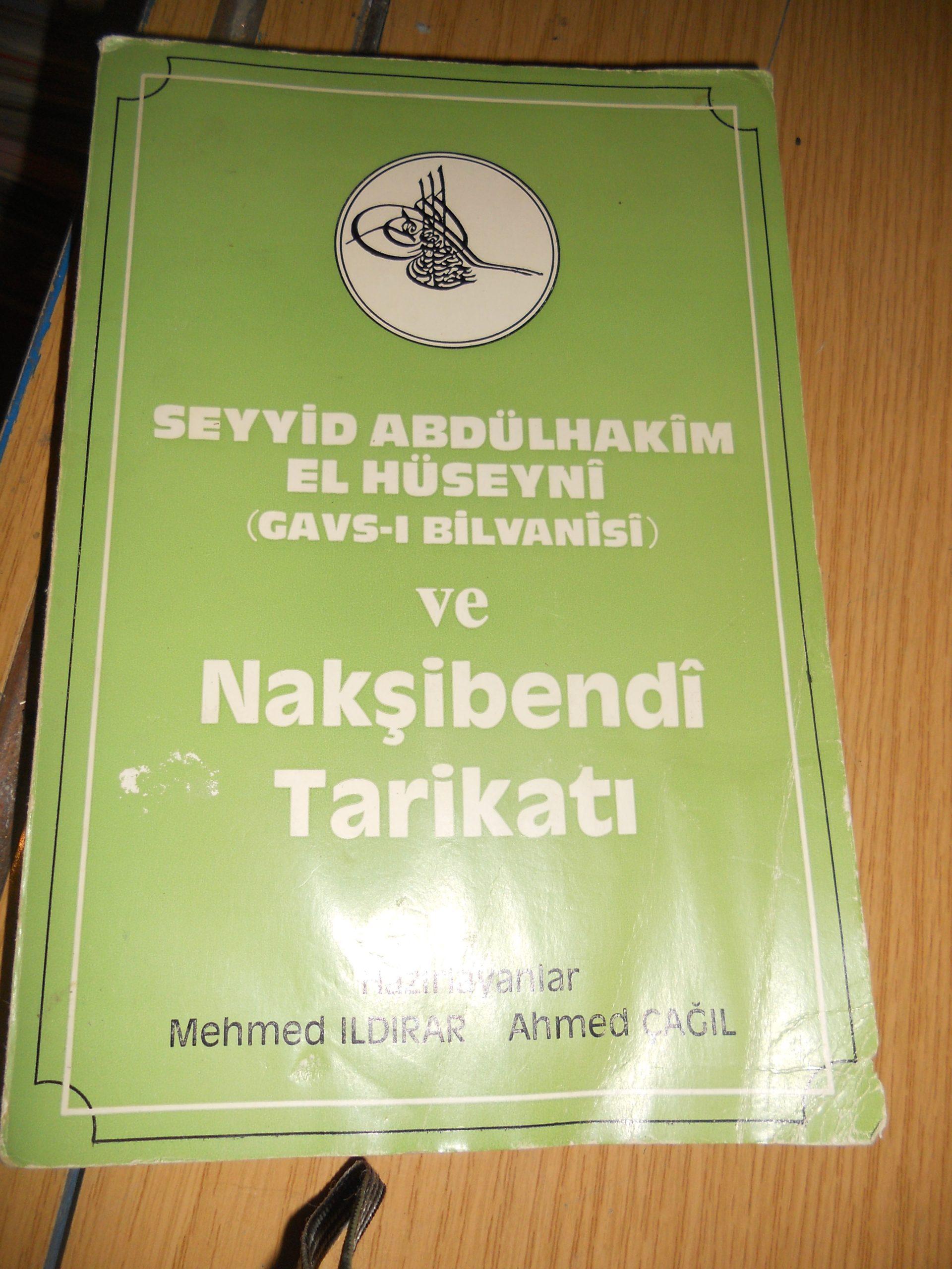 Seyyid Abdulhakim el Hüseyni ve NAKŞİBENDİ TARİKATI/Dr.Ahmet ÇAĞIL/20 tl(SATILDI)