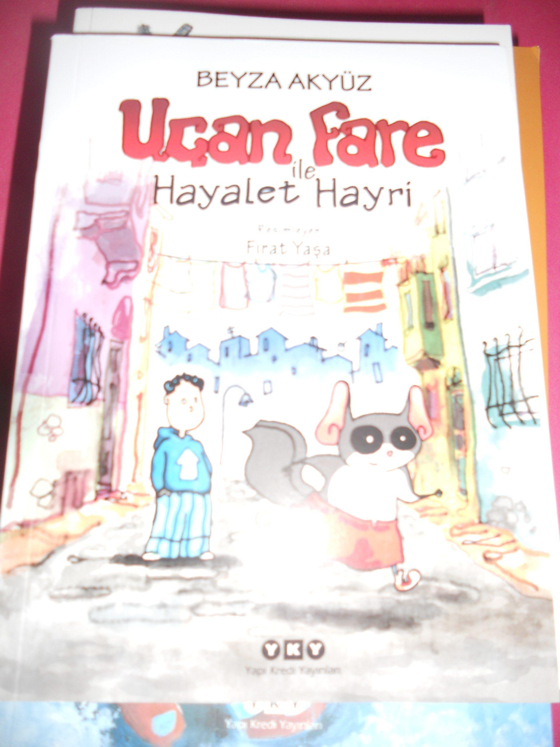 UÇAN FARE ile HAYALET HAYRİ/Beyza AKYÜZ/10 TL