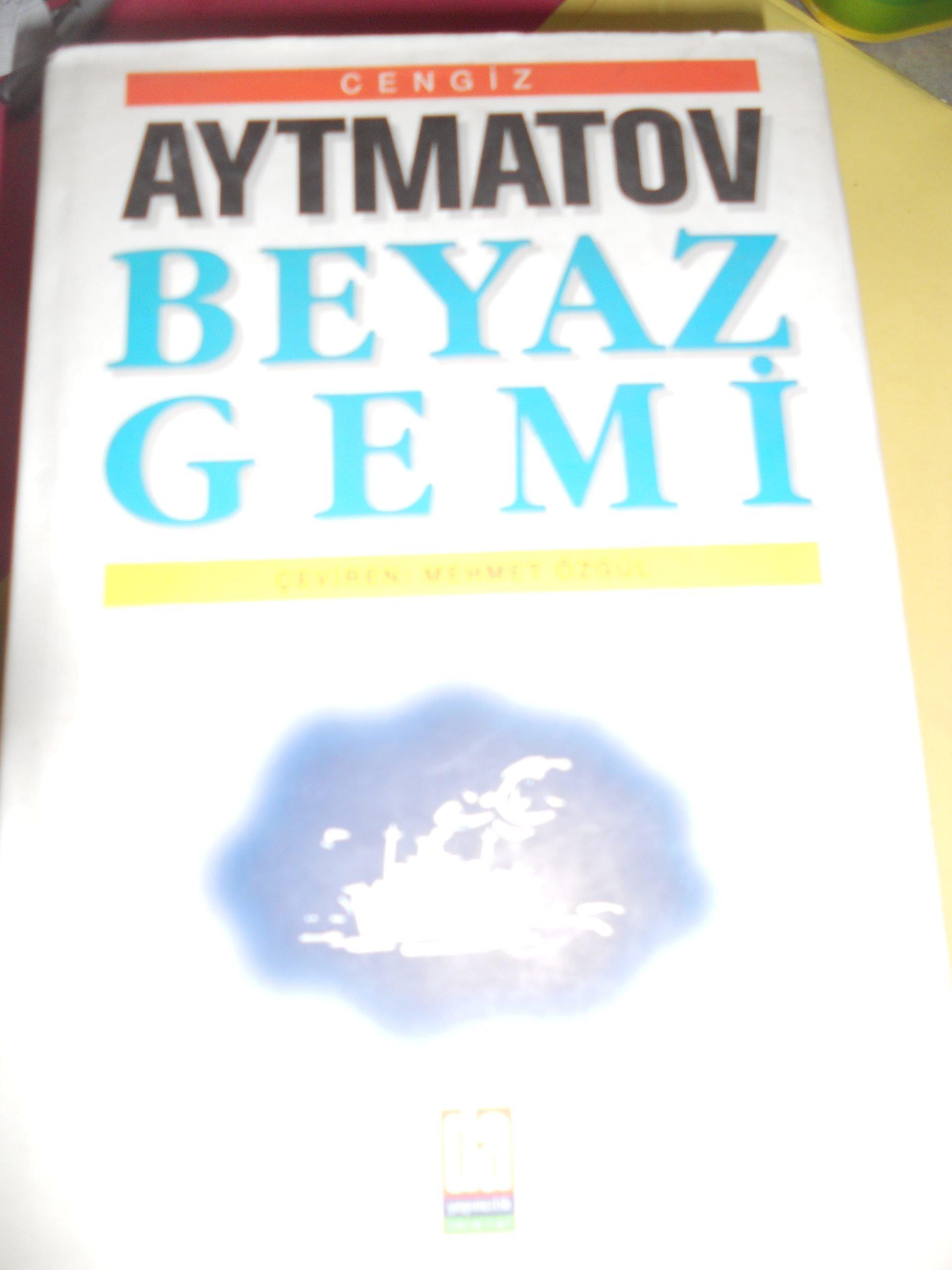 BEYAZ GEMİ/CENGİZ AYTMATOV/ 7,5 TL(satıldı)