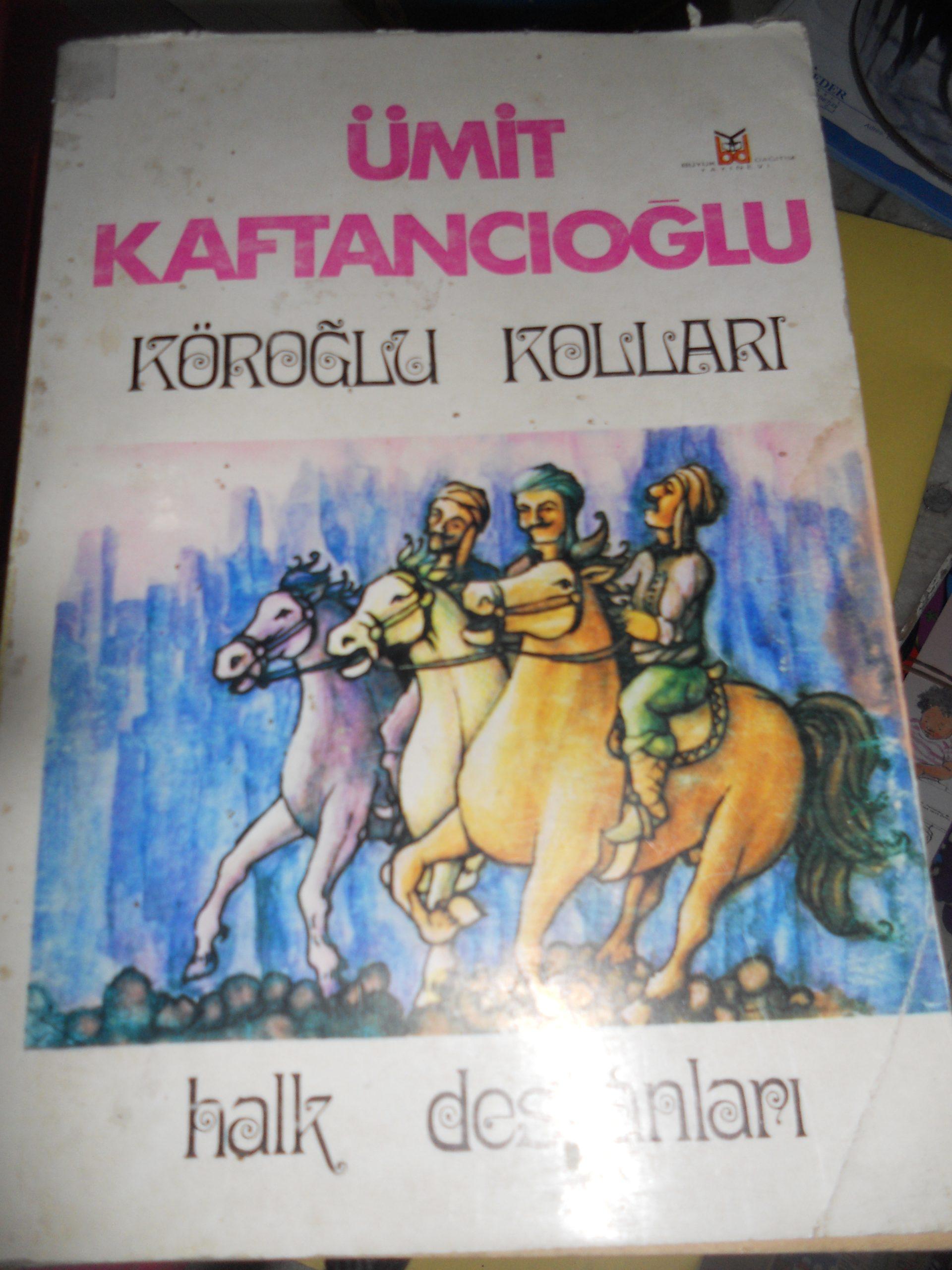 KÖROĞLU KOLLARI/Ümit Kaftancıoğlu/25 TL