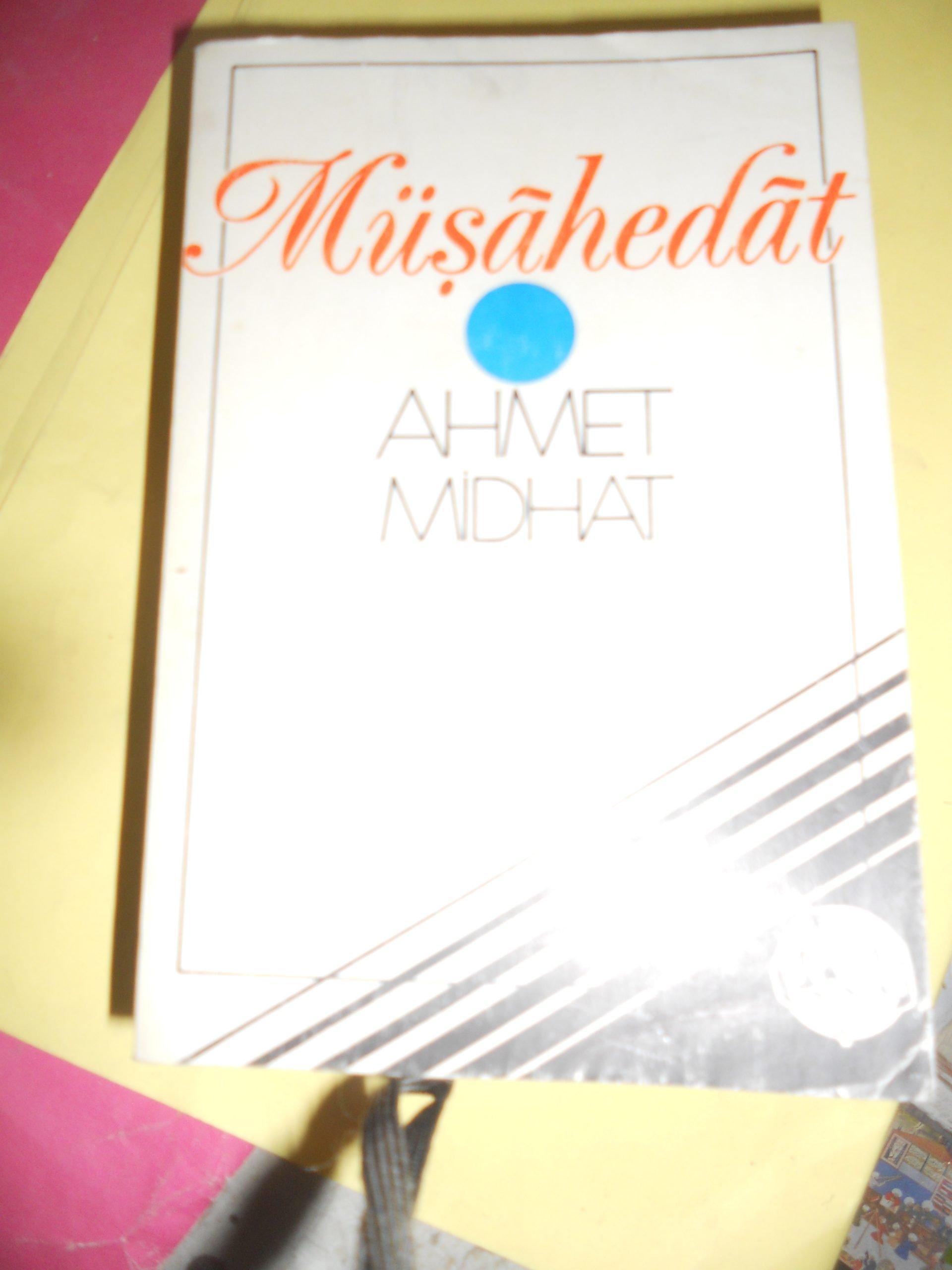 MÜŞAHEDAT/Ahmet Mithat Efendi/15 TL(SATILDI)