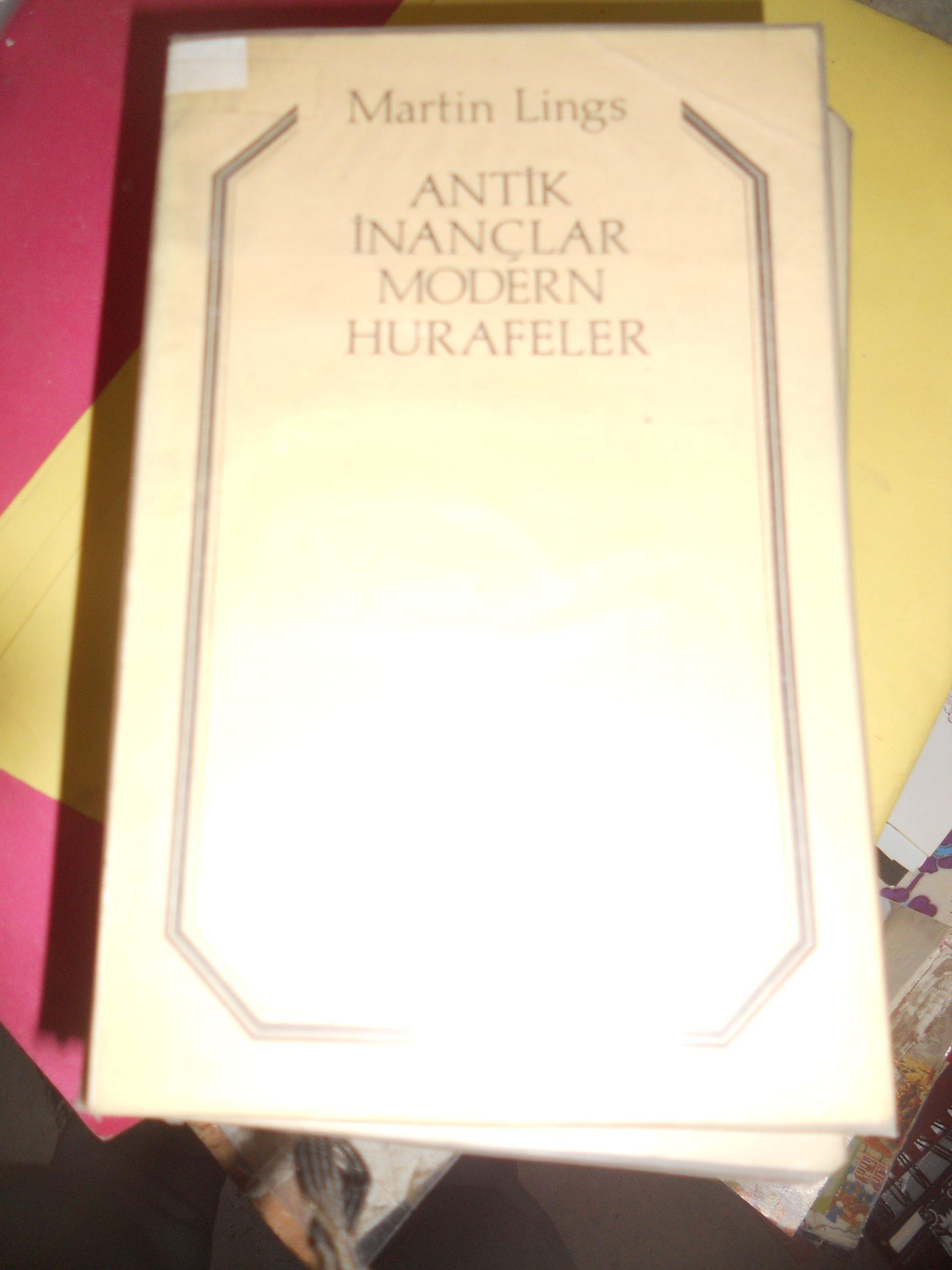 ANTİK İNANÇLAR MODERN HURAFELER/Martin lings/15 TL