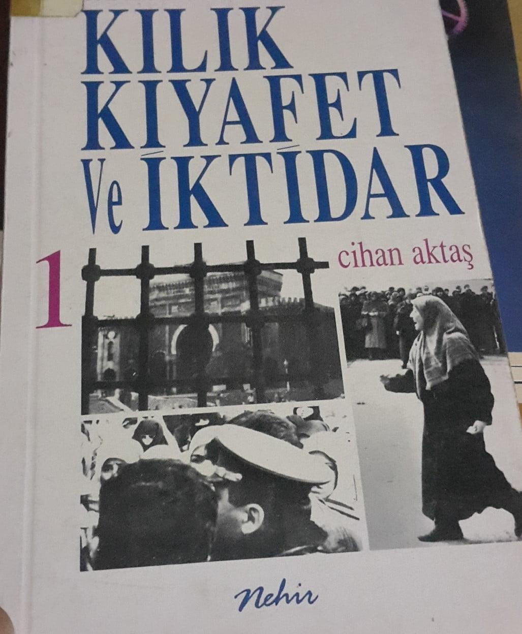 Tanzimattan günümüze KILIK KIYAFET Ve İKTİDAR 1 /CİHAN AKTAŞ