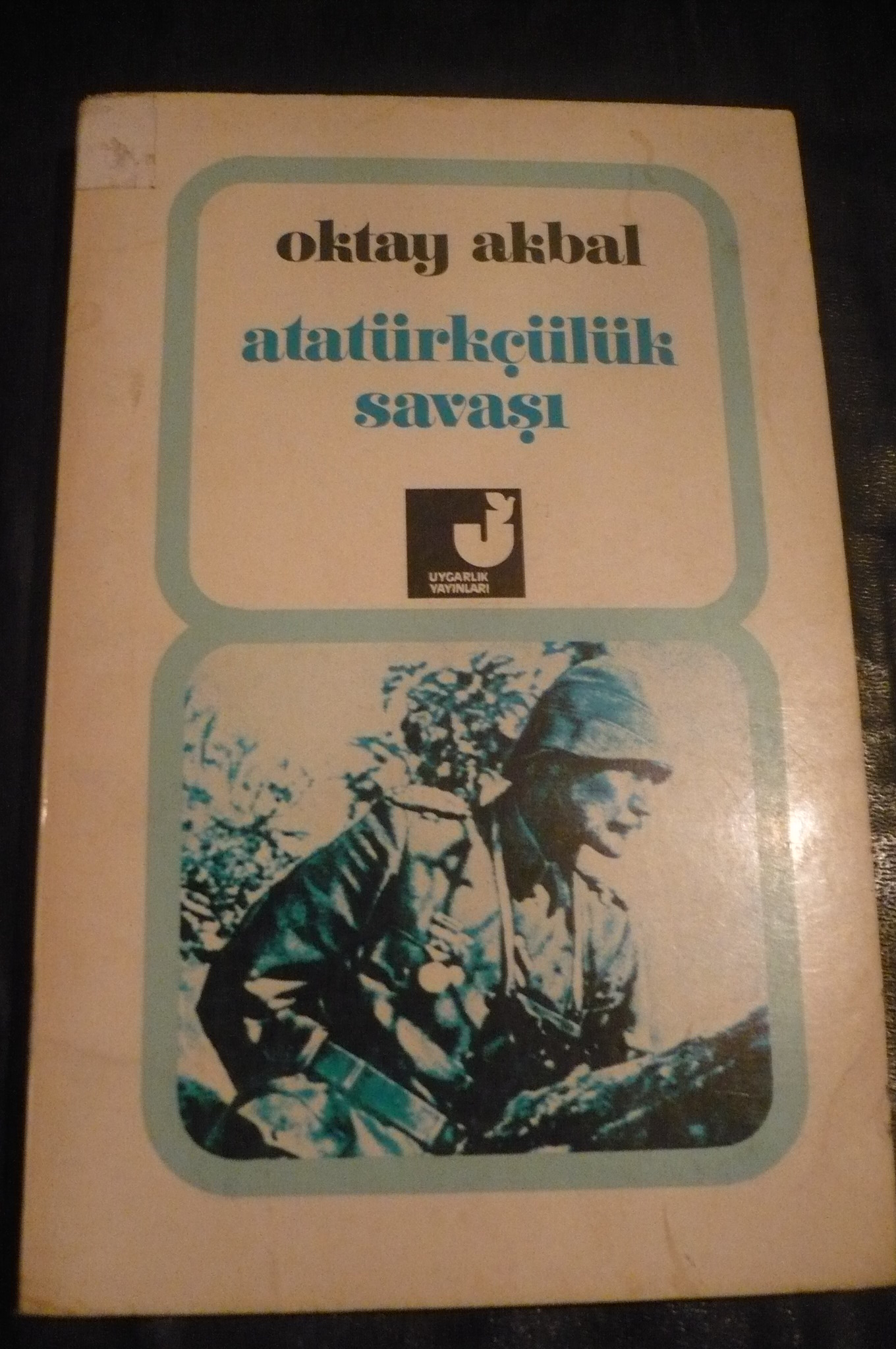 ATATÜRKÇÜLÜK SAVAŞI/Oktay AKBAL/ 10 TL