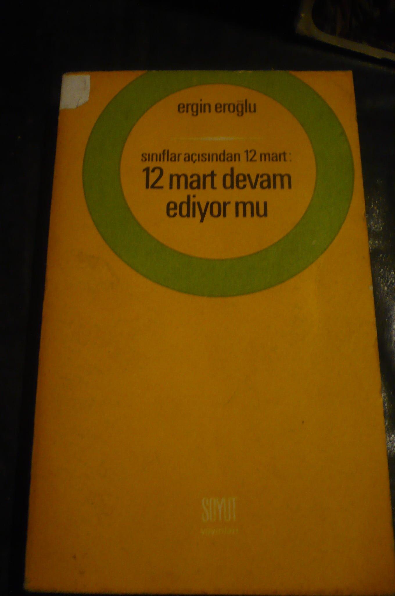 Sınıflar açısından 12 Mart -12 MART DEVAM EDİYOR MU/ Ergin EROĞLU/ 15 TL