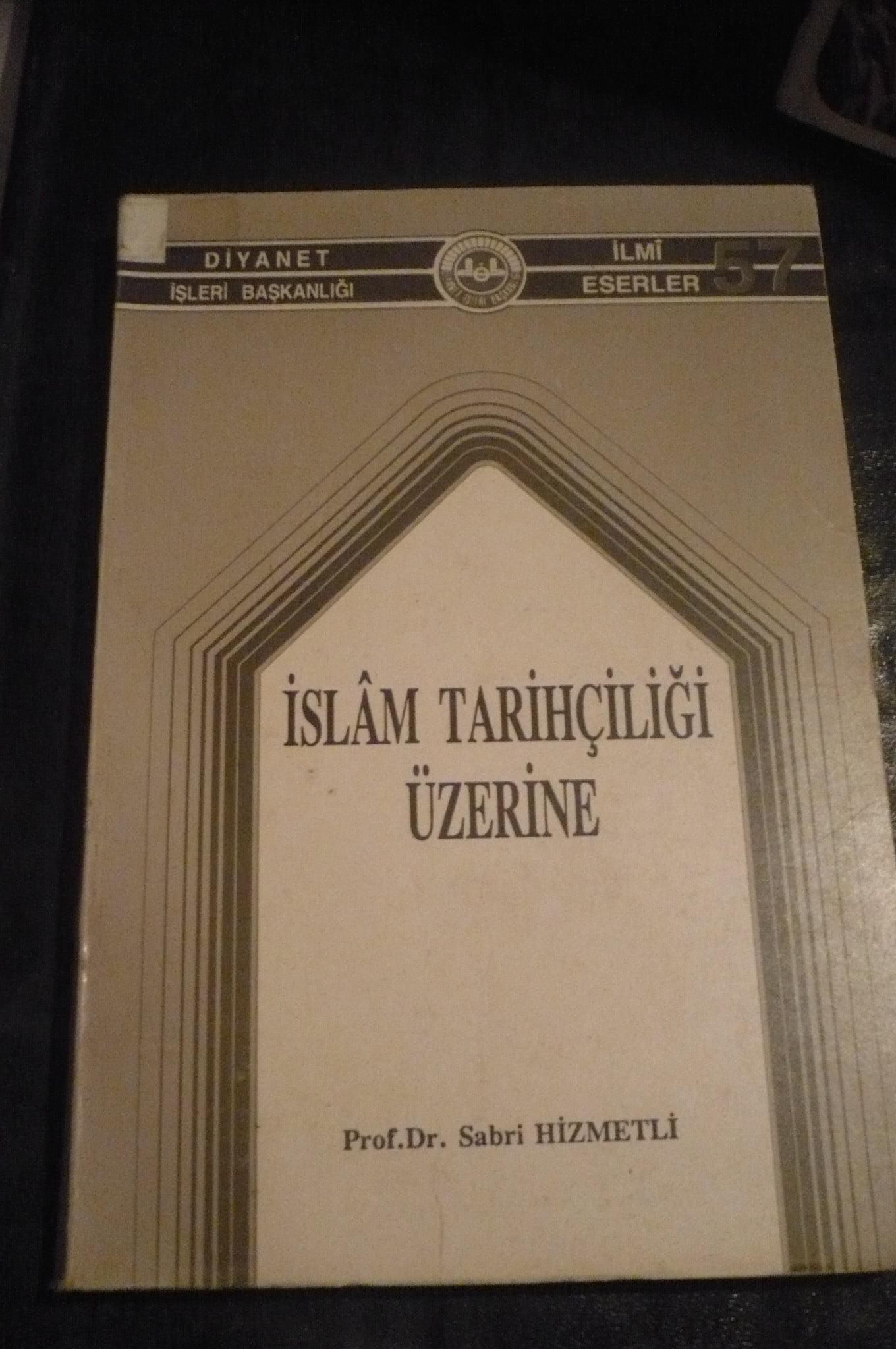 İSLAM TARİHÇİLİĞİ ÜZERİNE/Sabri HİZMETLİ/10 tl(satıldı)