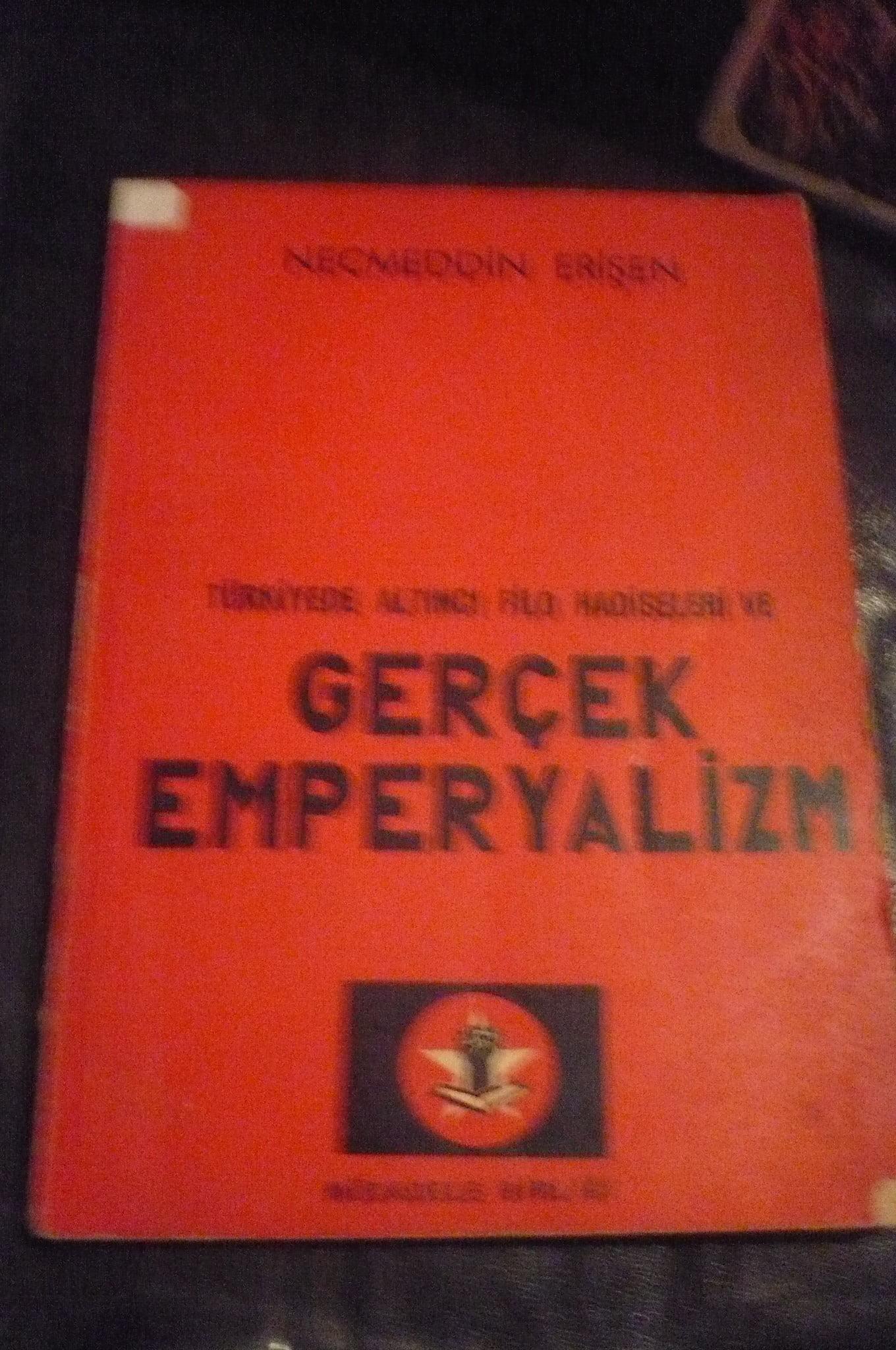 TÜRKİYEDE ALTINCI FİLO HADİSELERİ VE GERÇEK EMPERYALİZM/Necmettin ERİŞEN