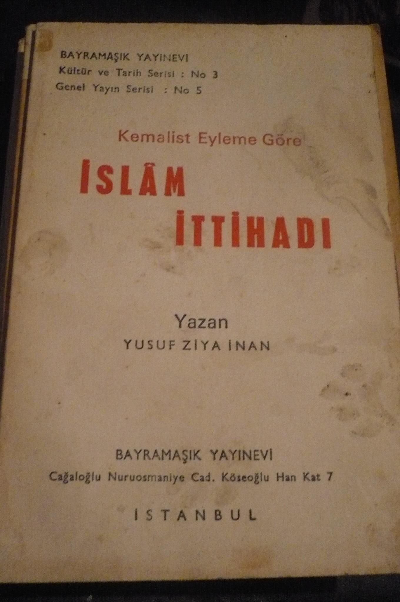 KEMALİST EYLEME GÖRE İSLAM İTTİHADI/Yusuf Ziya İNAN