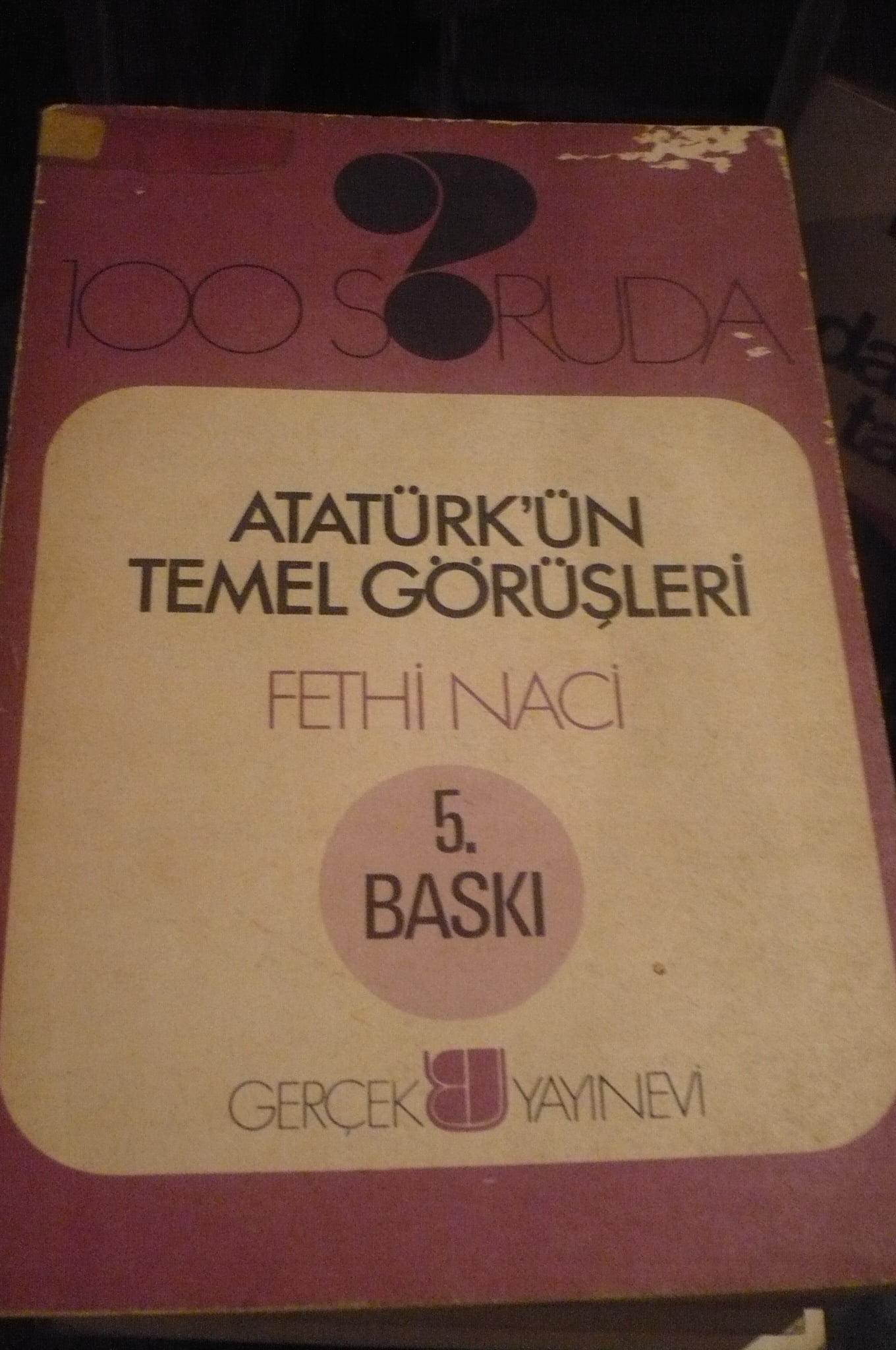 100 SORUDA ATATÜRK'ÜN TEMEL GÖRÜŞLERİ/Fethi NACİ/10 TL