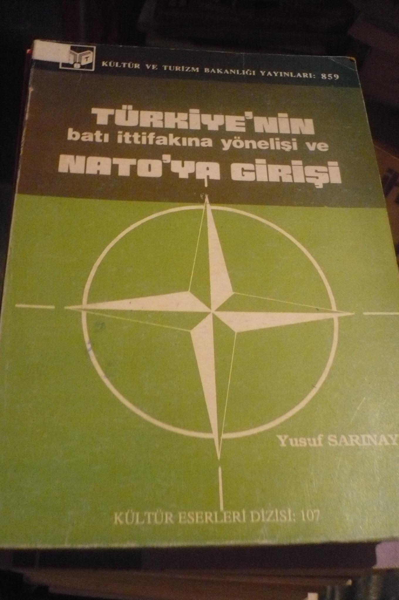 TÜRKİYE'NİN  batı ittifakına yönelişi ve NATO'YA GİRİŞİ/Yusuf SARINAY/15 TL