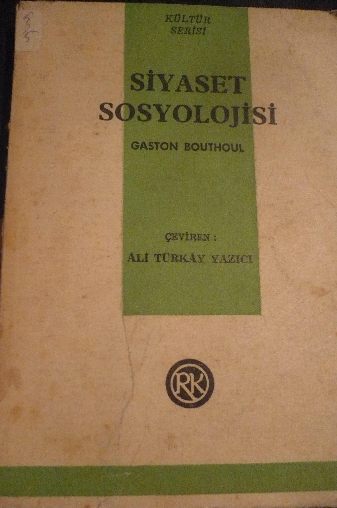 SİYASET SOSYOLOJİSİ/GASTON BOUTHOUL/10 TL