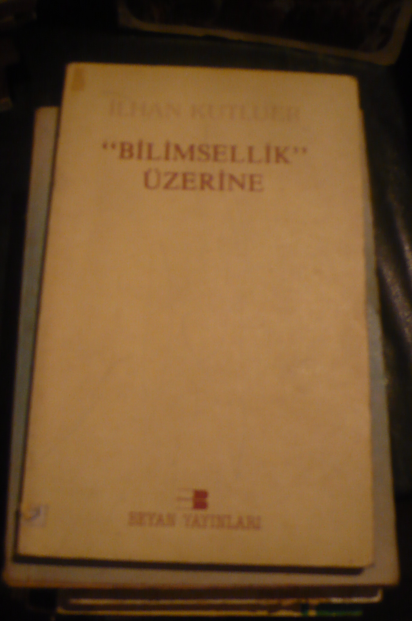 BİLİMSELLİK ÜZERİNE/İlhan KUTLUER/15 TL