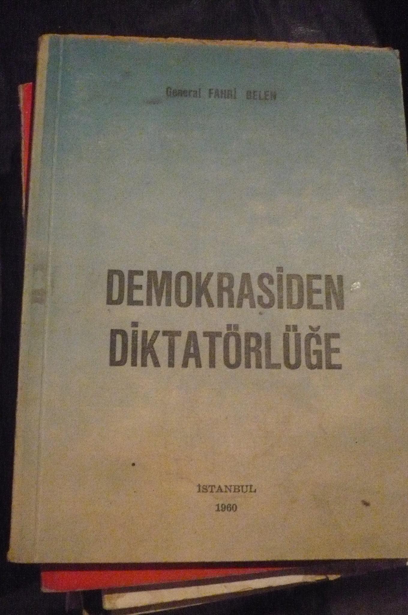 DEMOKRASİDEN DİKTATÖRLÜĞE/Fahri BELEN