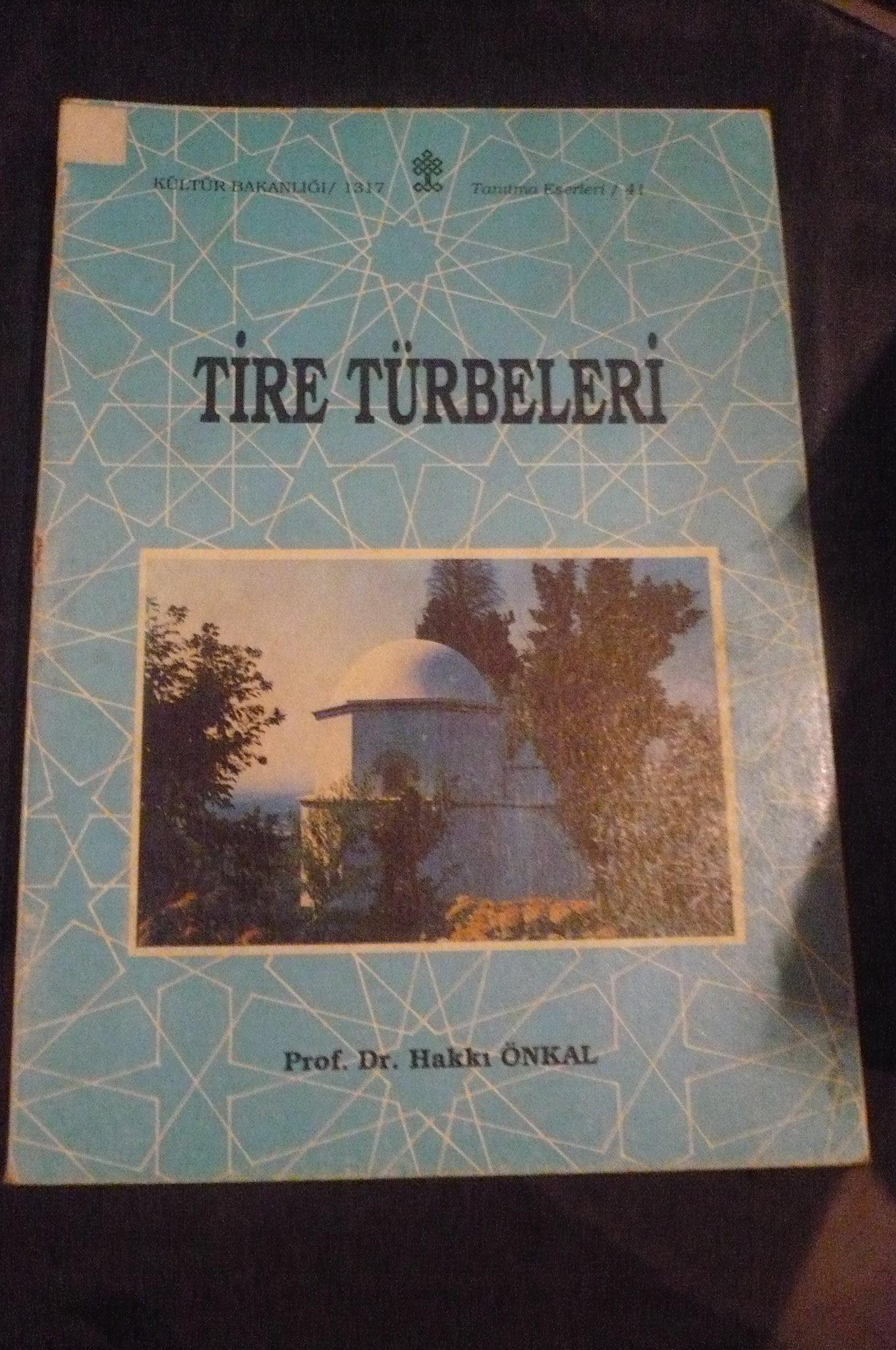 TİRE TÜRBELERİ/Prof.Dr.Hakkı ÖNKAL/ 15 tl