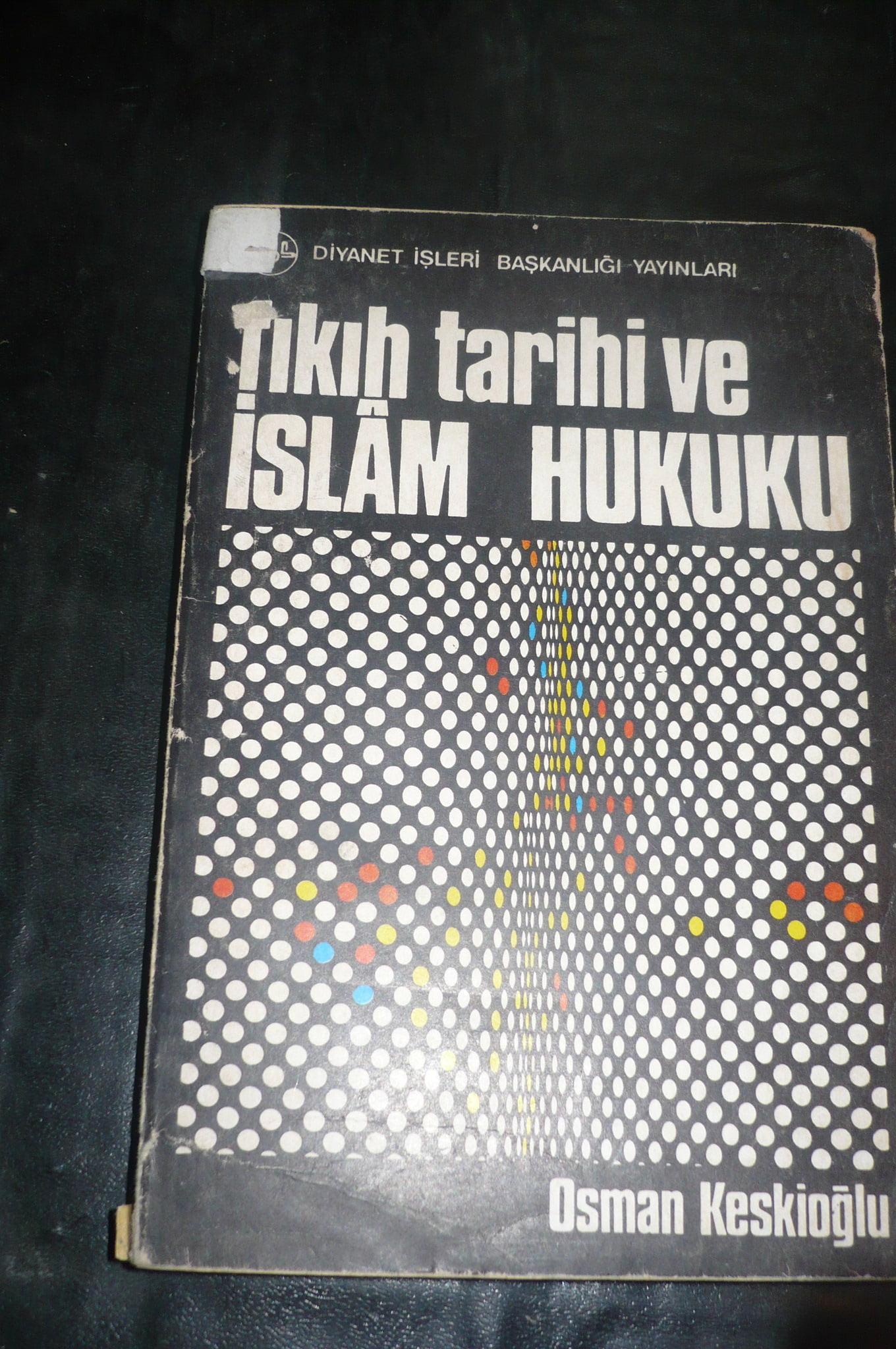 Fıkıh tarihi ve İSLAM HUKUKU/ Osman Keskioğlu/ 10 tl