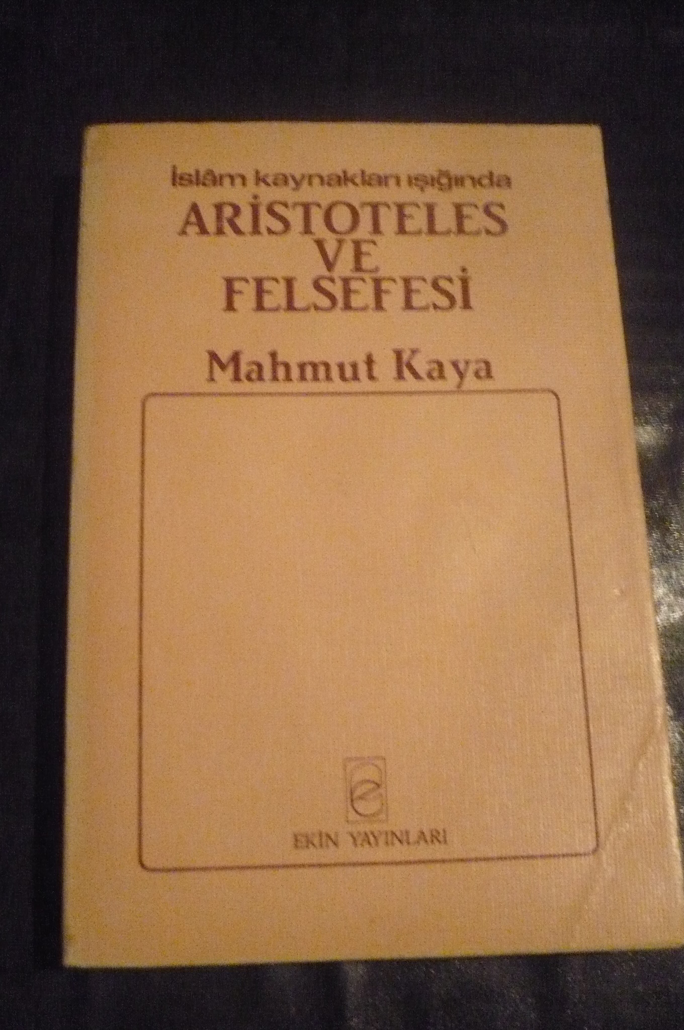 İslam kaynakları ışığında ARİSTOTALES FELSEFESİ/Mahmut Kaya/25 tl
