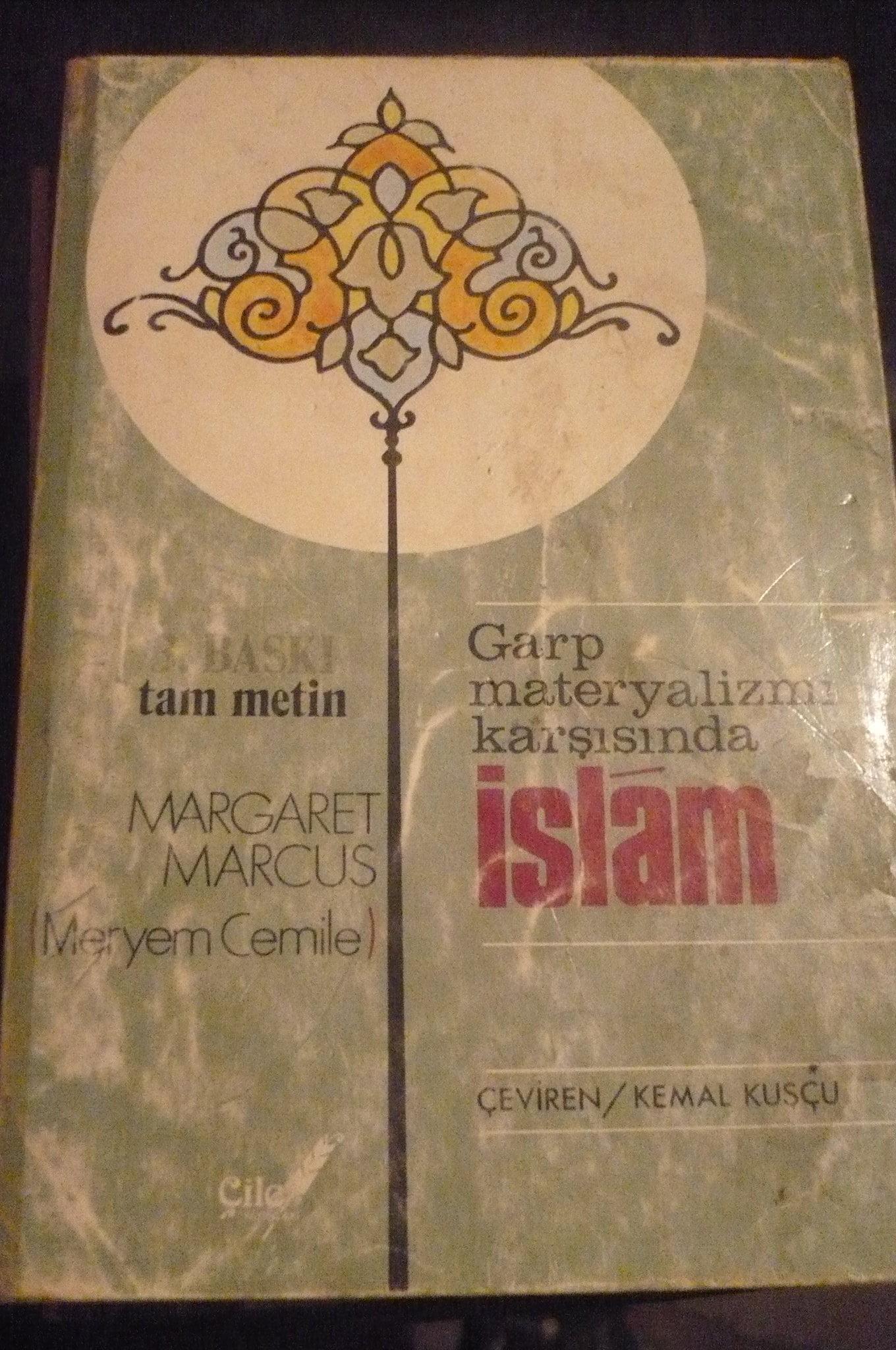 GARP MATERYALİZMİ KARŞISINDA İSLAM/Meryem Cemile