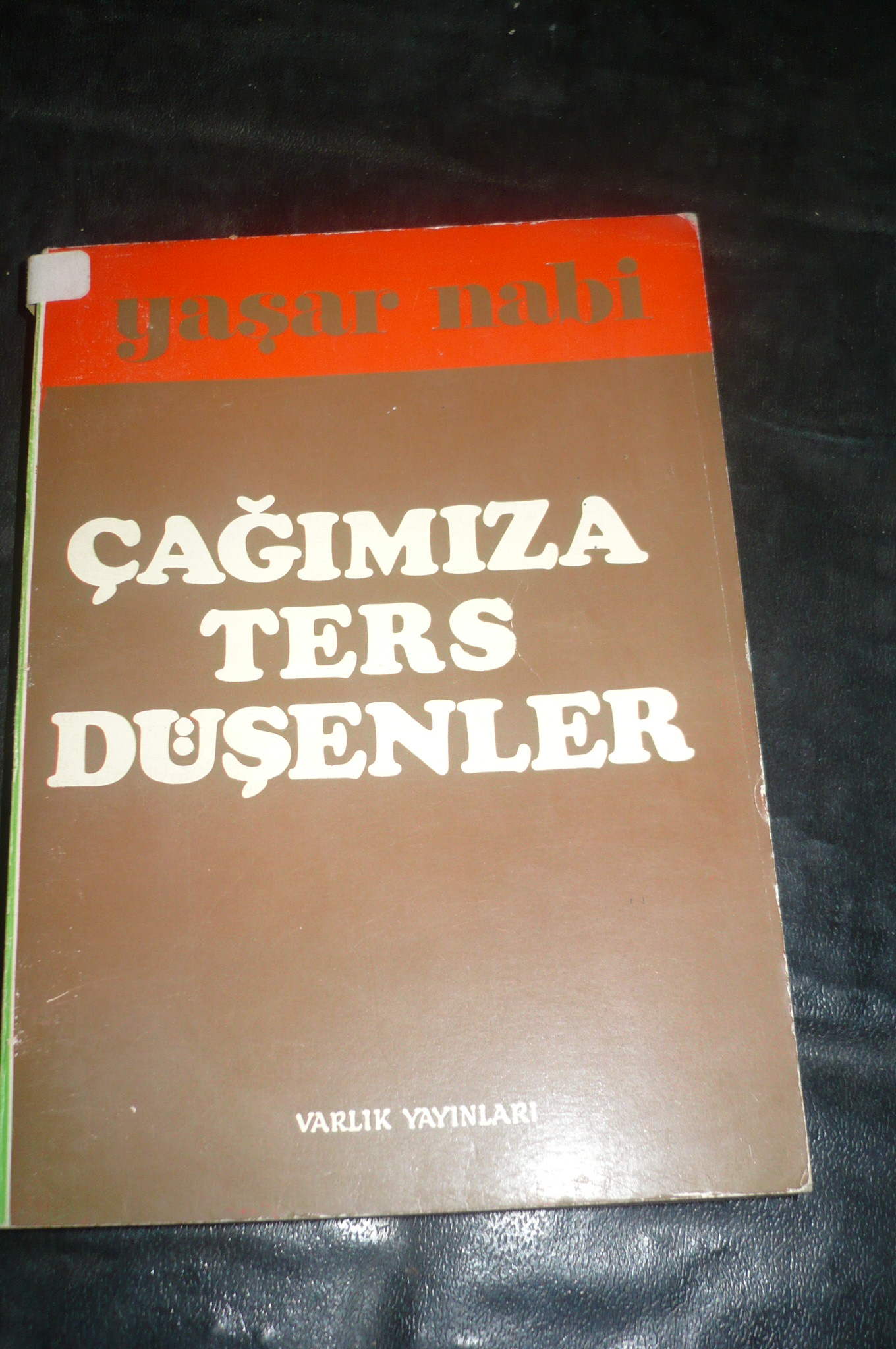 ÇAĞIMIZA TERS DÜŞENLER(Günümüz ve Geleceğimiz Üstüne Düşünceler)/Yaşar Nabi Nayır/15 tl
