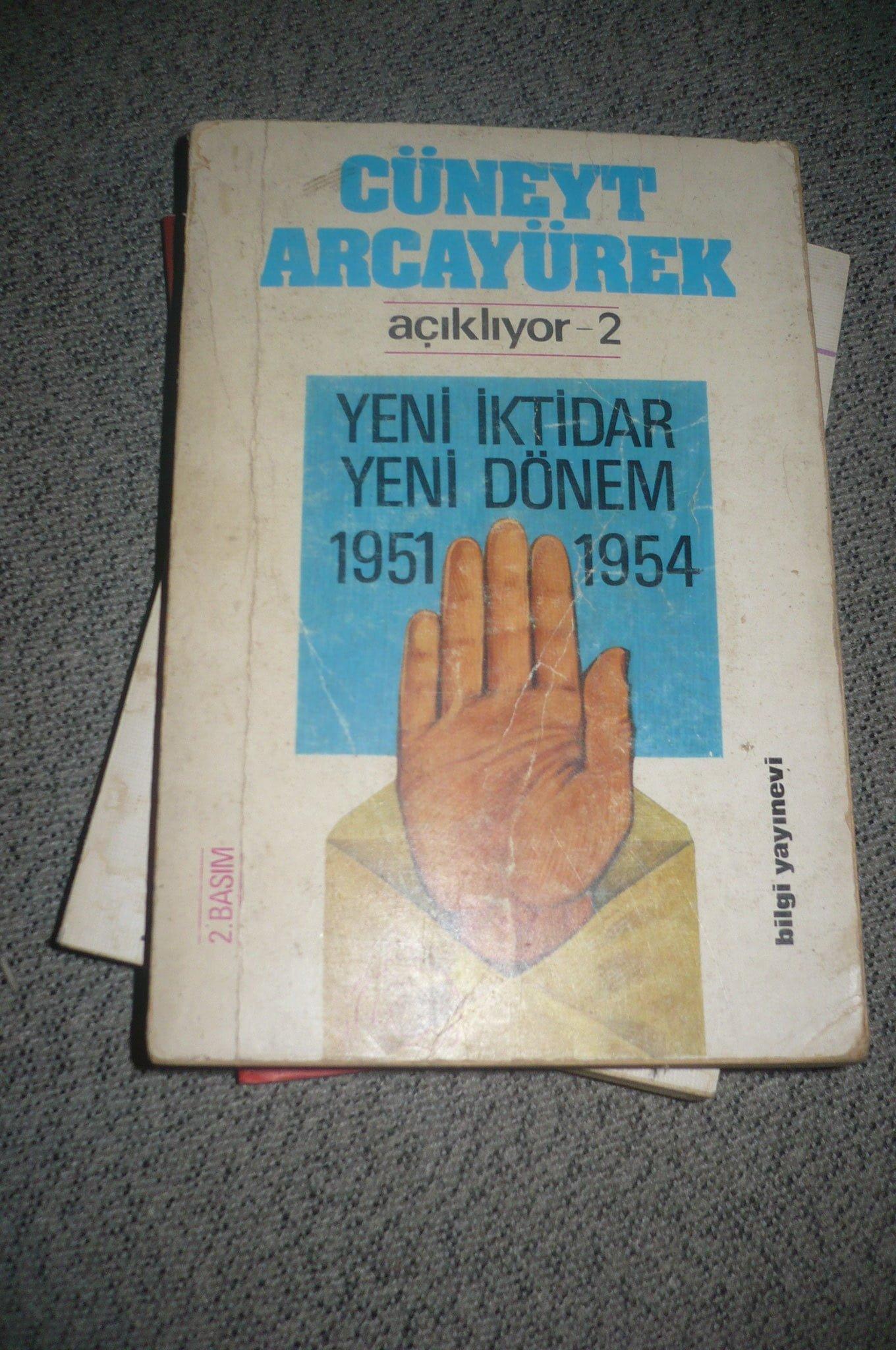 CÜNEYT ARCAYÜREK açıklıyor-2-YENİ İKTİDAR YENİ DÖNEM(1951-1954)/ 15 tl