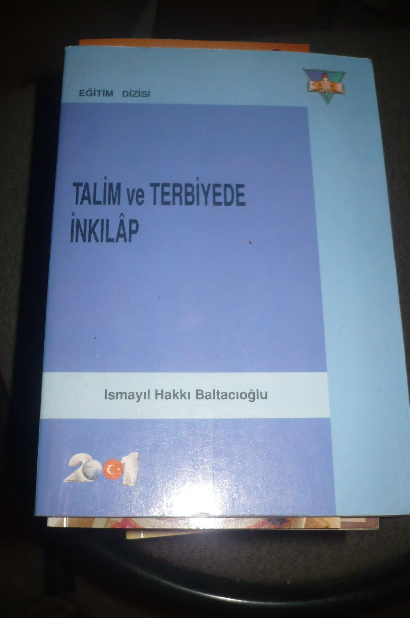 TALİM TERBİYEDE İNKILAP/İsmayil Hakkı Baltacıoğlu/10 TL(satıldı)