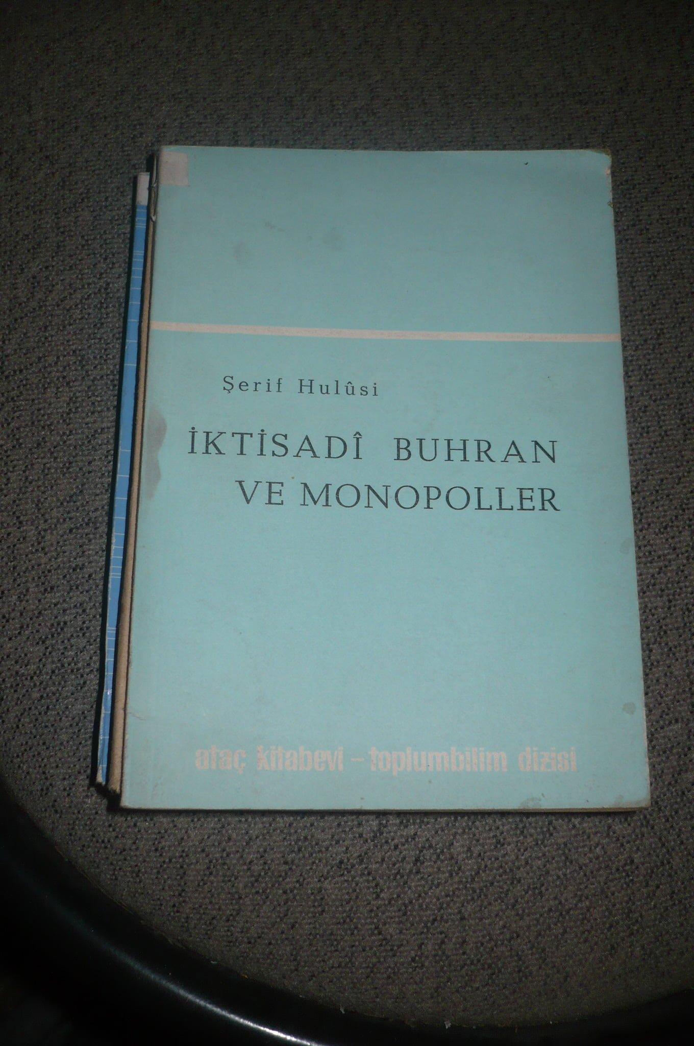 İKTİSADİ BUHRAN VE MONOPOLLER/Şerif Hulusi/15 tl