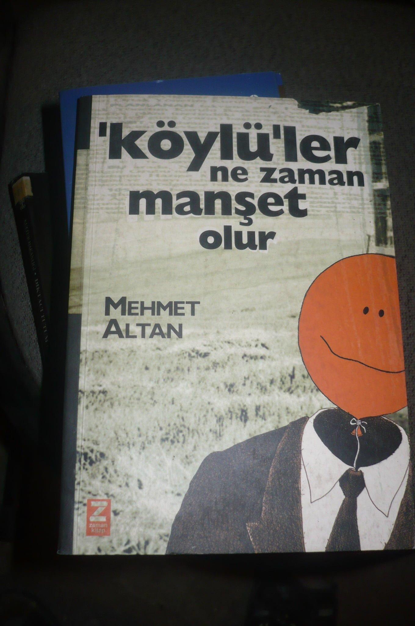 Köylüler ne zaman manşet olur/Mehmet Altan/15 tl
