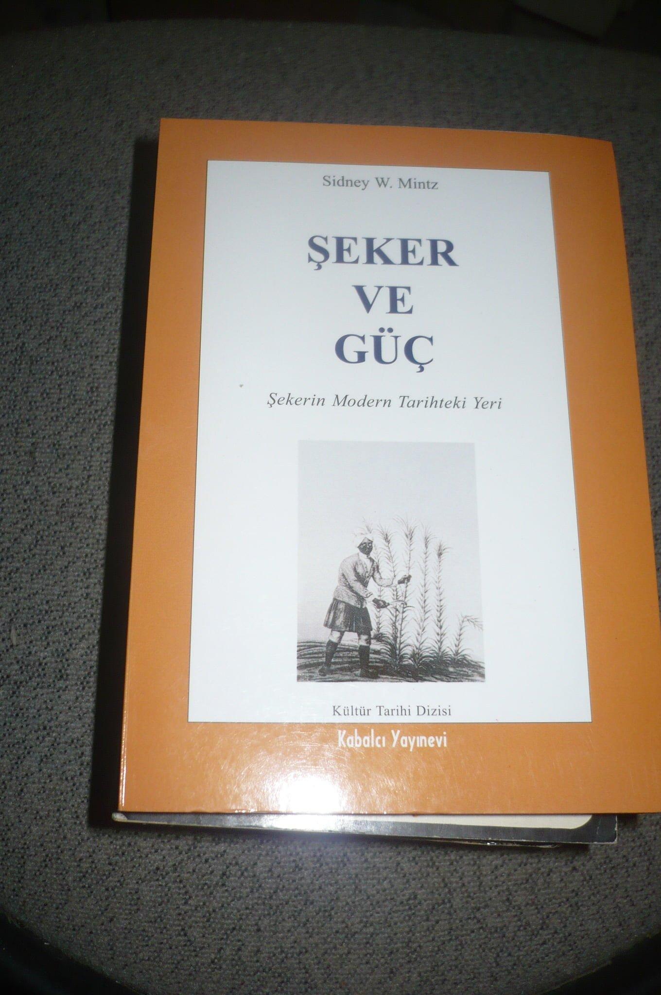 ŞEKER ve GÜÇ-Şekerin modern tarihteki yeri-/Sıdney W.Mintz/ 15 TL