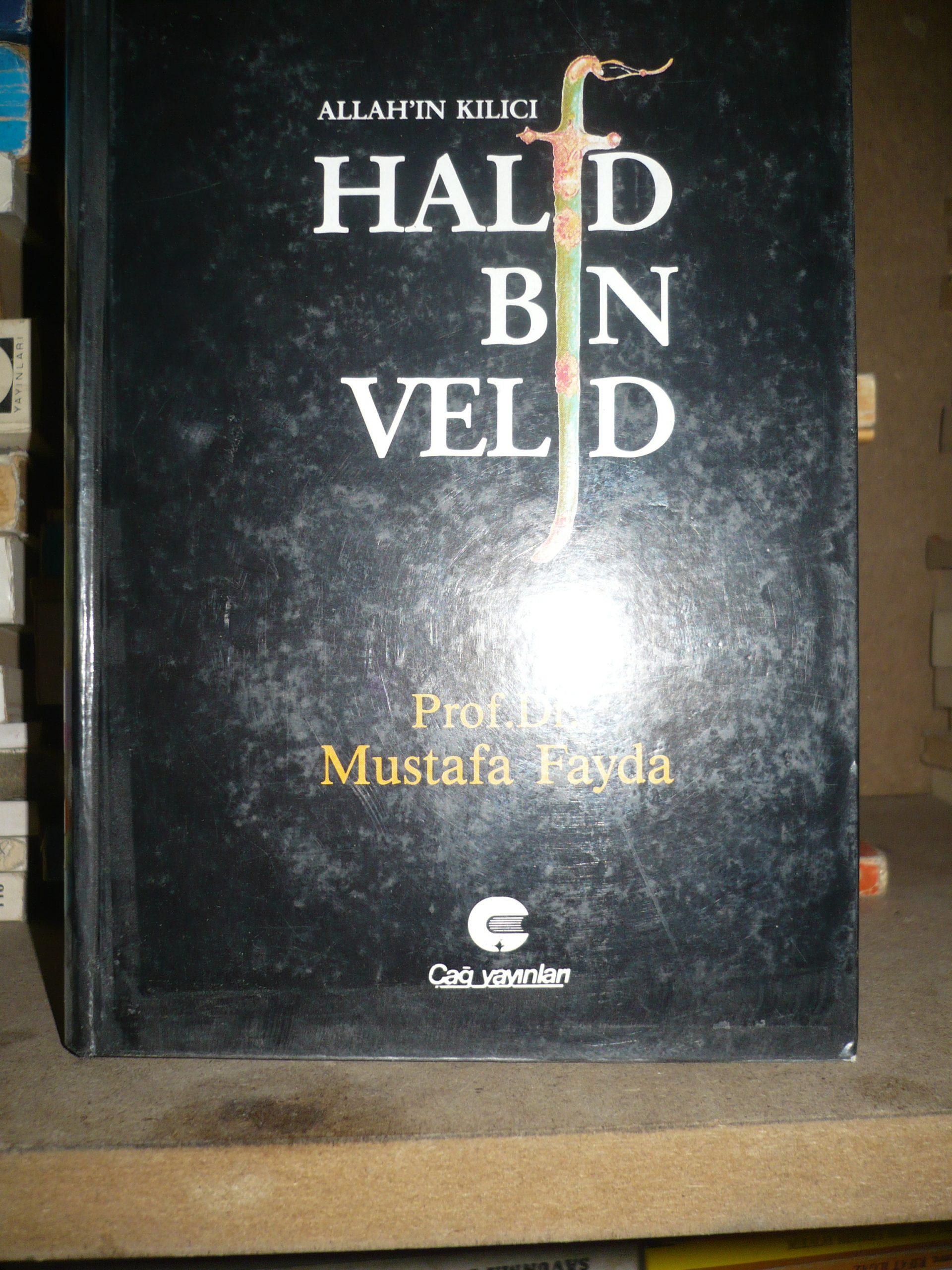 Allah'ın Kılıcı HALİD BİN VELİD/Mustafa FAYDA/20TL