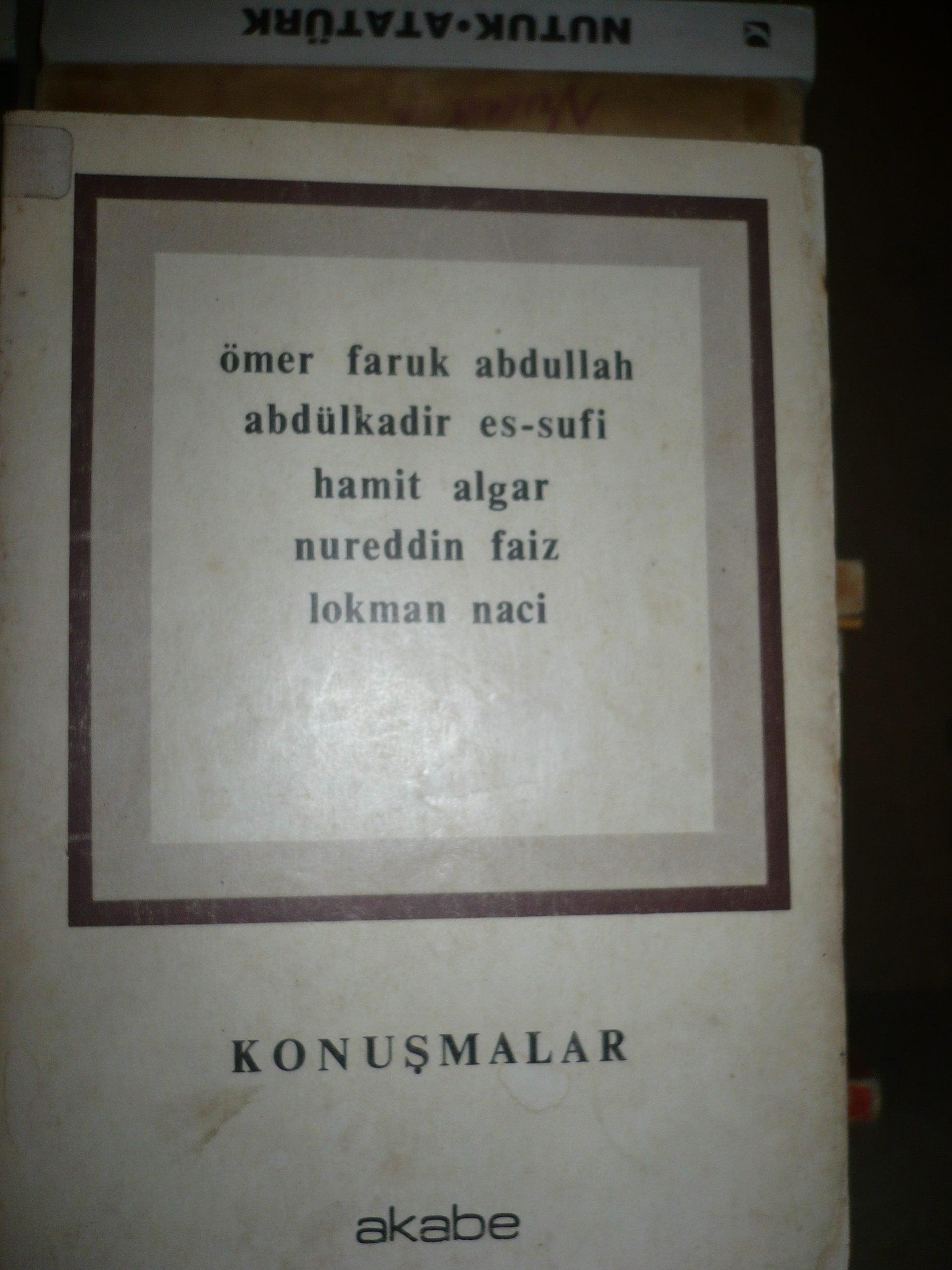 KONUŞMALAR(Abdulkadir Es-sufi-Hamit Algar-Nureddin Faiz-Lokman Naci)/Derleme/ 10 tl