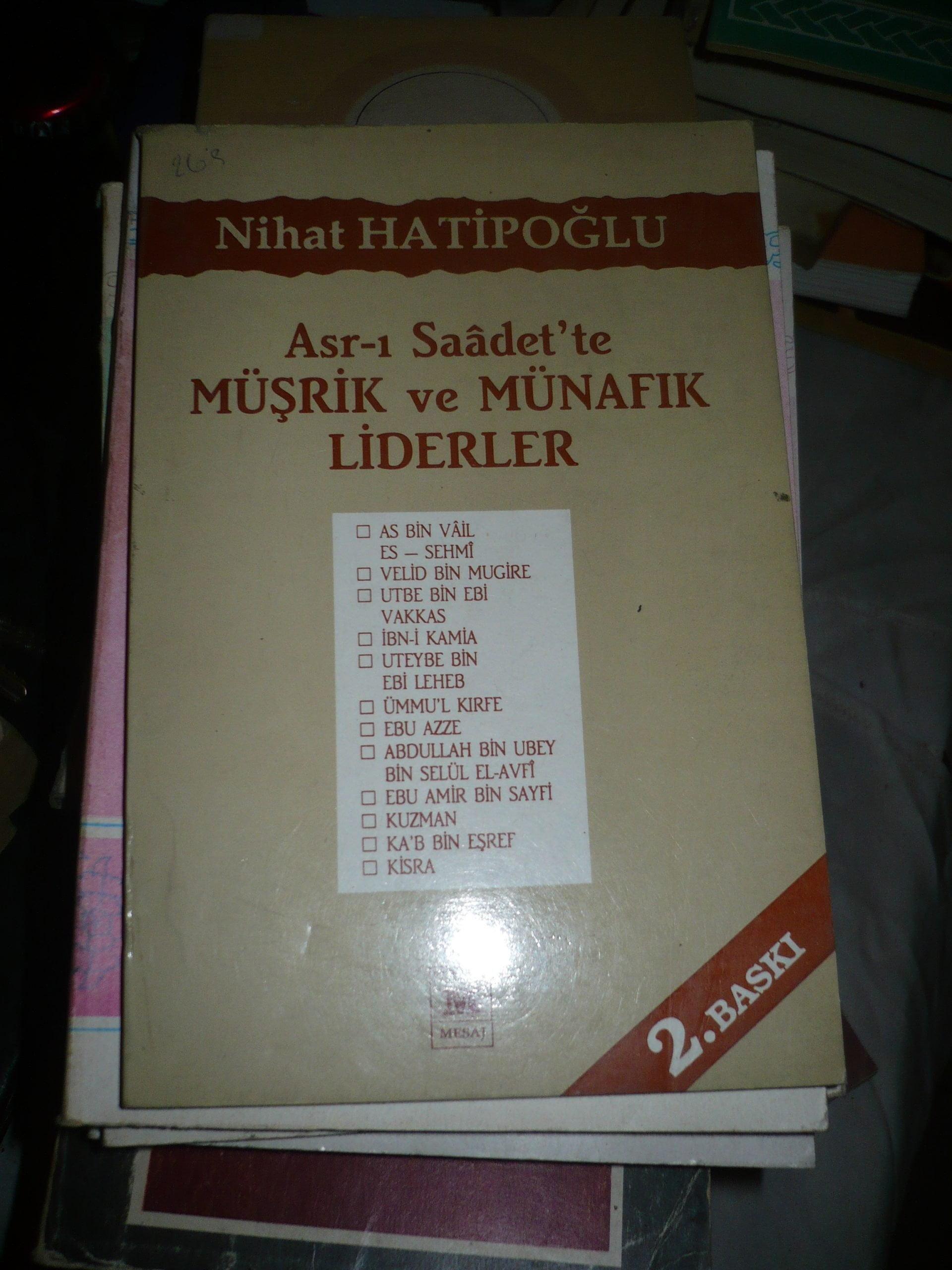 Asr-ı Saadet'te MÜŞRİK ve MÜNAFIK LİDERLER/Nihat HATİBOĞLU/10TL