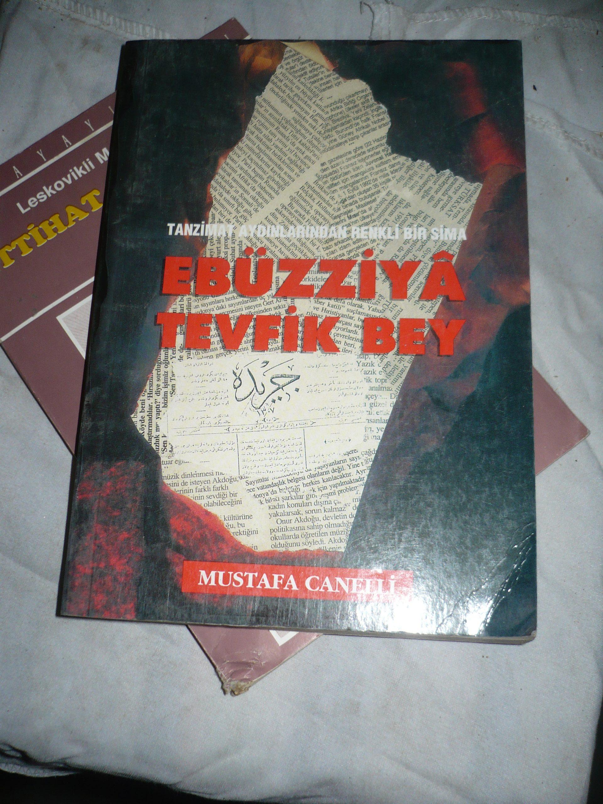 Tanzimat aydınlarından renkli bir sima EBUZZİYA TEVFİK BEY/Mustafa CANERLİ/10 TL
